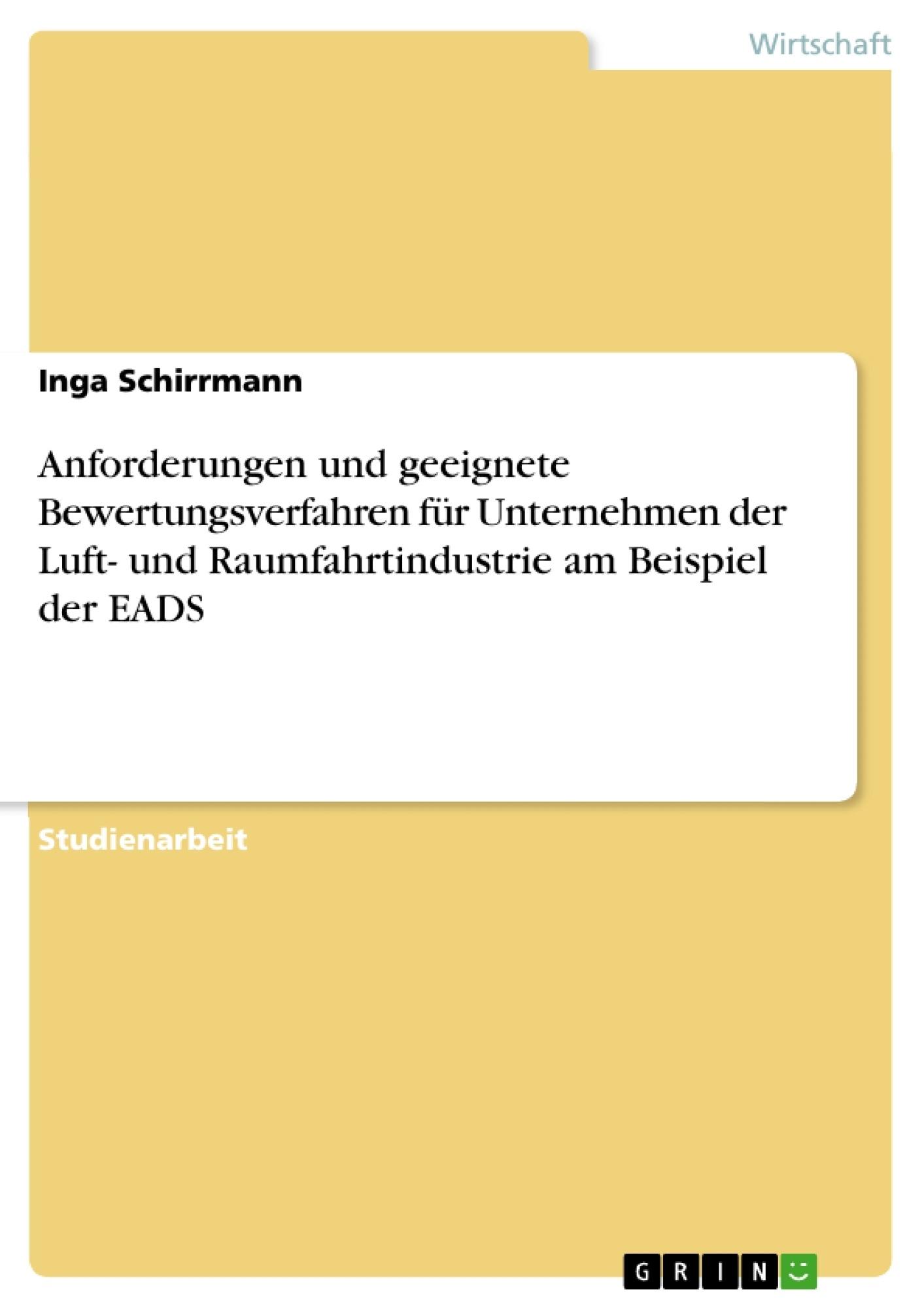 Titel: Anforderungen und geeignete Bewertungsverfahren für Unternehmen der Luft- und Raumfahrtindustrie am Beispiel der EADS