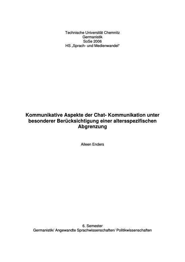 Titel: Kommunikative Aspekte der Chat-Kommunikation unter besonderer Berücksichtigung einer altersspezifischen Abgrenzung