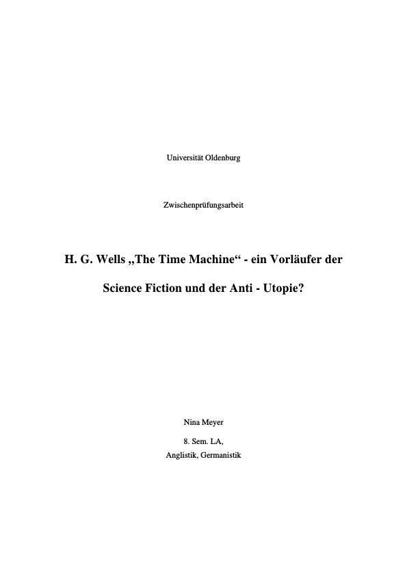 """Titel: H. G. Wells """"The Time Machine""""  -  Ein Vorläufer der Science Fiction und der Anti-Utopie"""