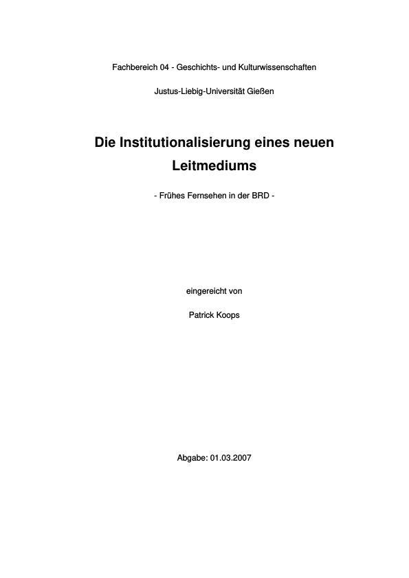 Titel: Die Institutionalisierung eines neuen Leitmediums - frühes Fernsehen in der BRD