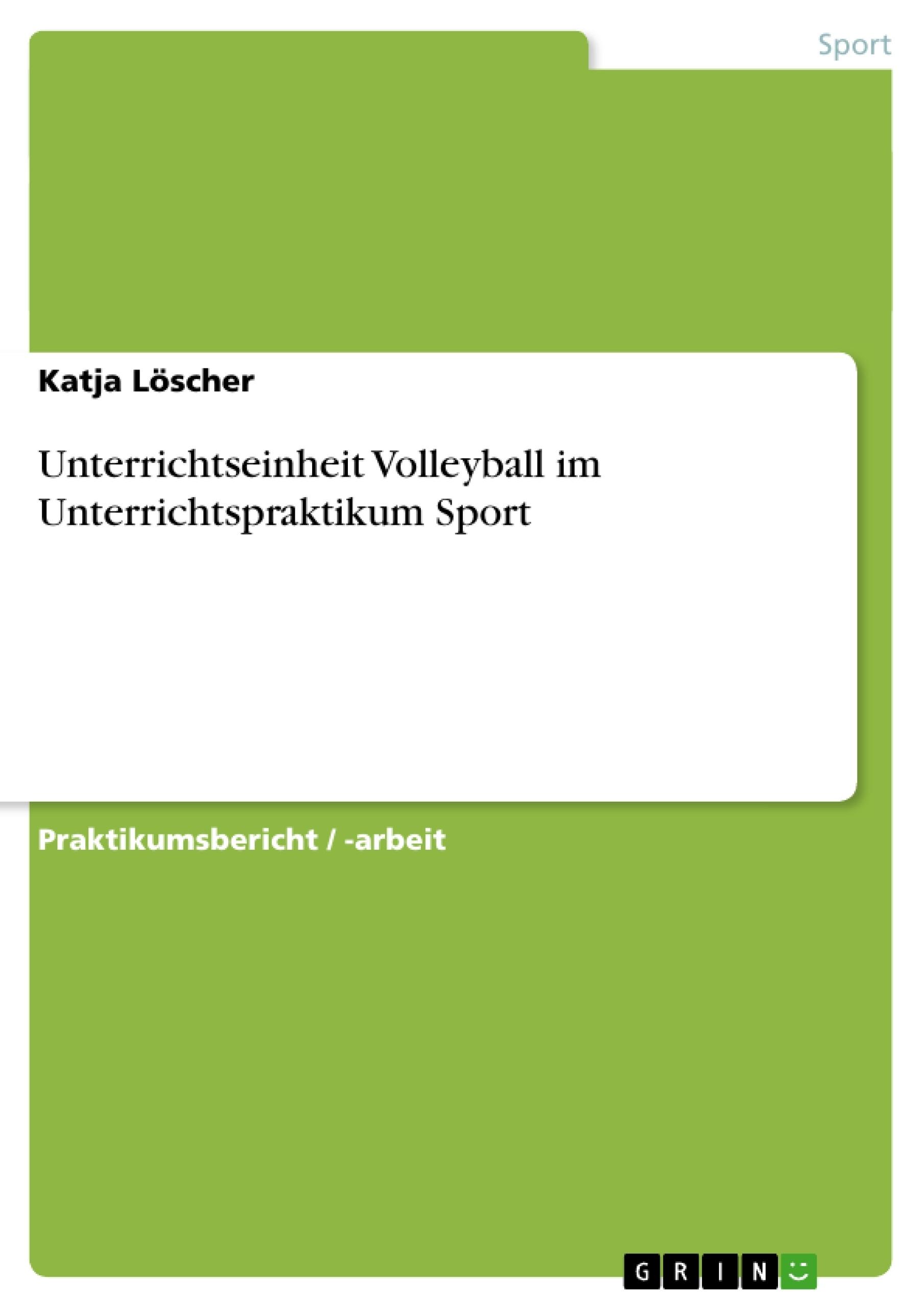 Titel: Unterrichtseinheit Volleyball im Unterrichtspraktikum Sport
