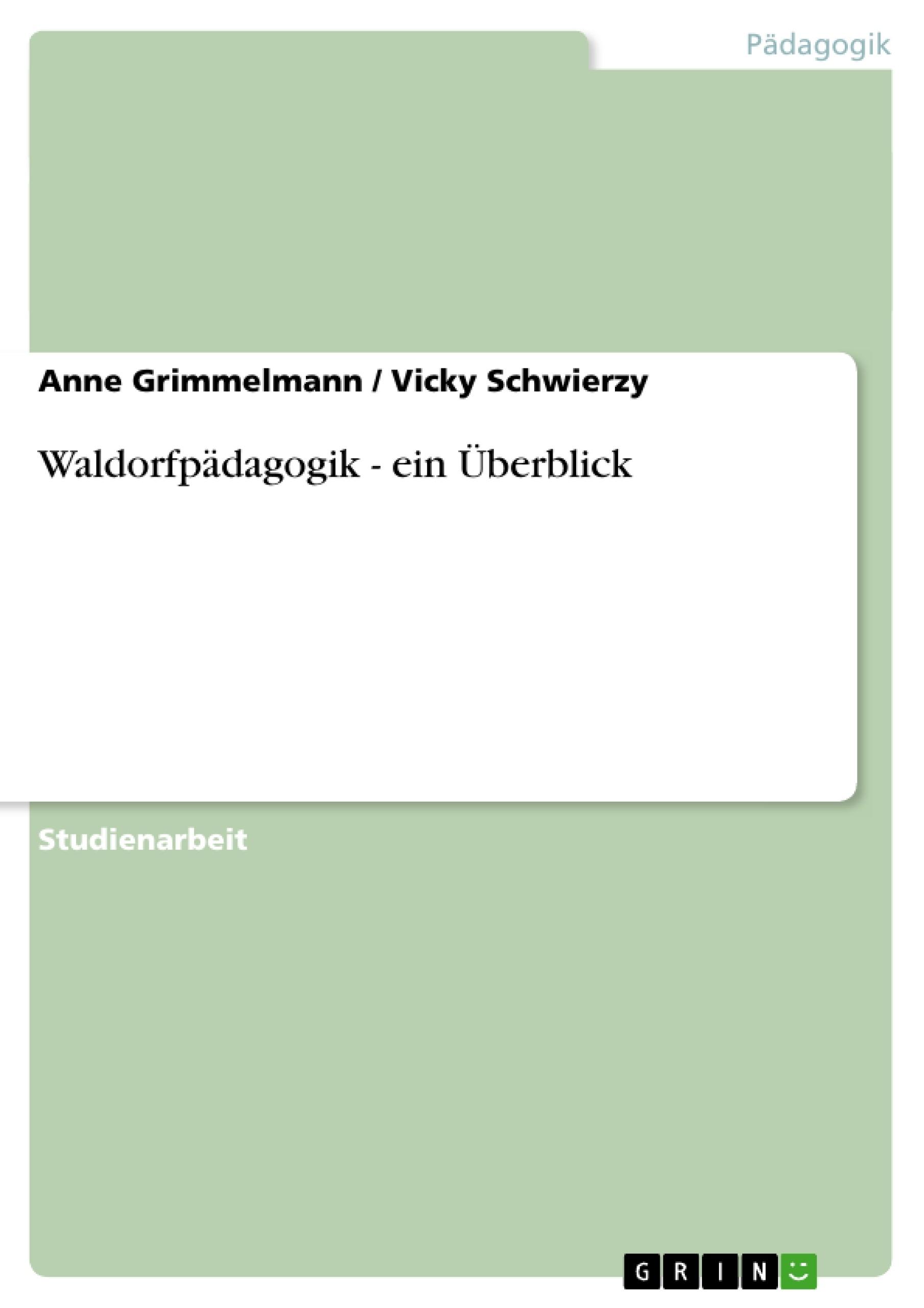 Titel: Waldorfpädagogik - ein Überblick