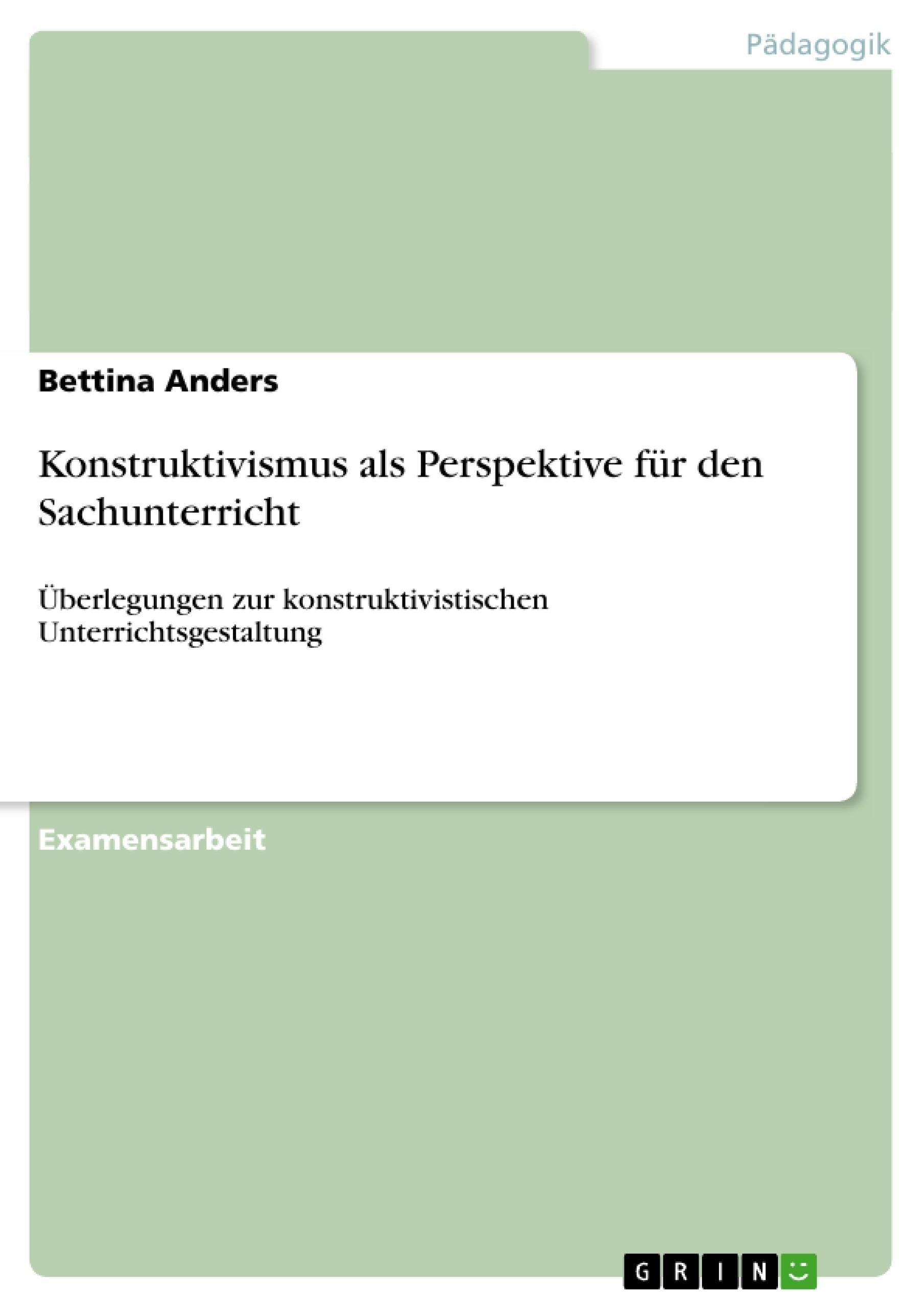 Titel: Konstruktivismus als Perspektive für den Sachunterricht