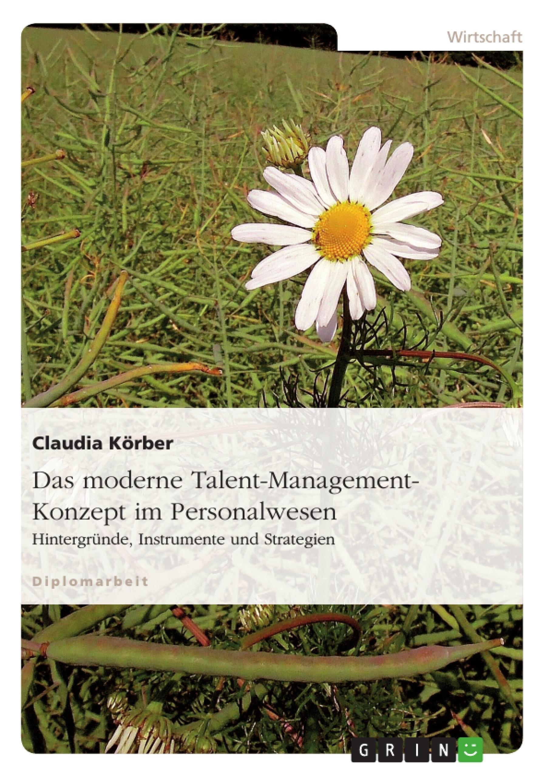 Titel: Das moderne Talent-Management-Konzept im Personalwesen