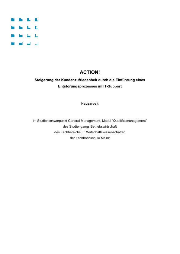 Titel: ACTION! Steigerung der Kundenzufriedenheit durch die Einführung eines Entstörungsprozesses im IT-Support