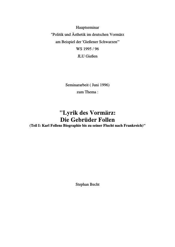Titel: Lyrik des Vormärz: Die Gebrüder Follen - Teil I: Karl Follens Biographie bis zu seiner Flucht nach Frankreich