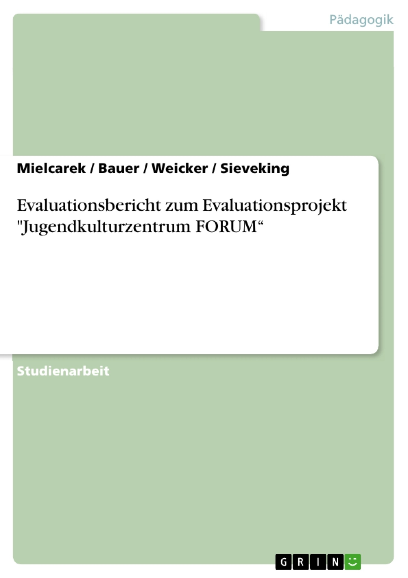 "Titel: Evaluationsbericht zum Evaluationsprojekt ""Jugendkulturzentrum FORUM"""