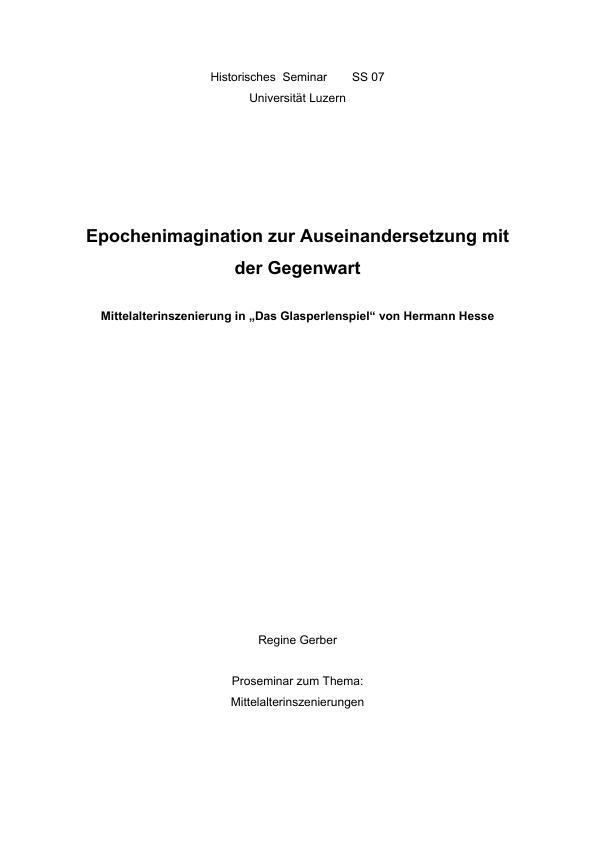 Titel: Epochenimagination zur Auseinandersetzung mit der Gegenwart - Mittelalterinszenierung in 'Das Glasperlenspiel' von Hermann Hesse