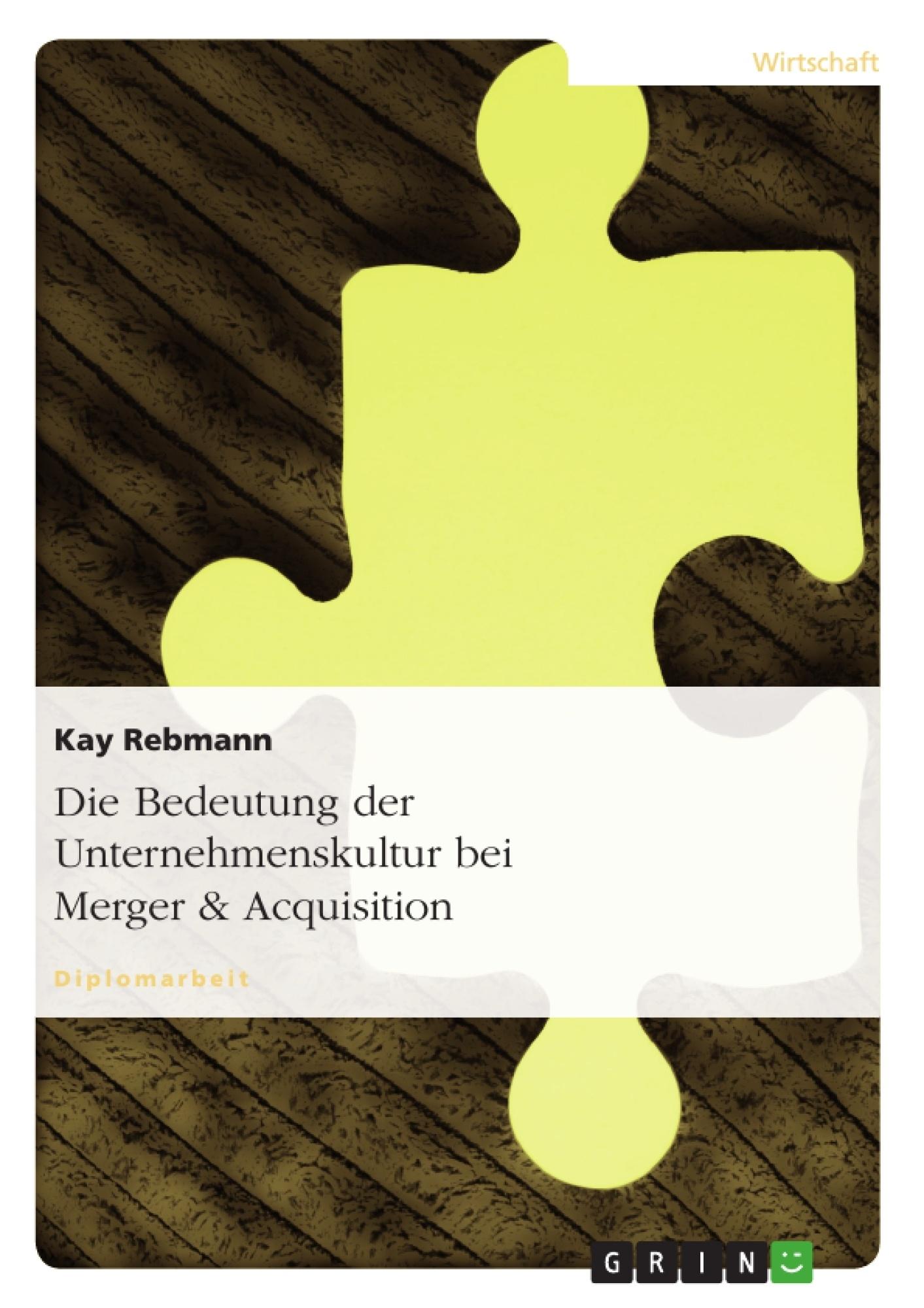 Titel: Die Bedeutung der Unternehmenskultur bei Merger & Acquisition
