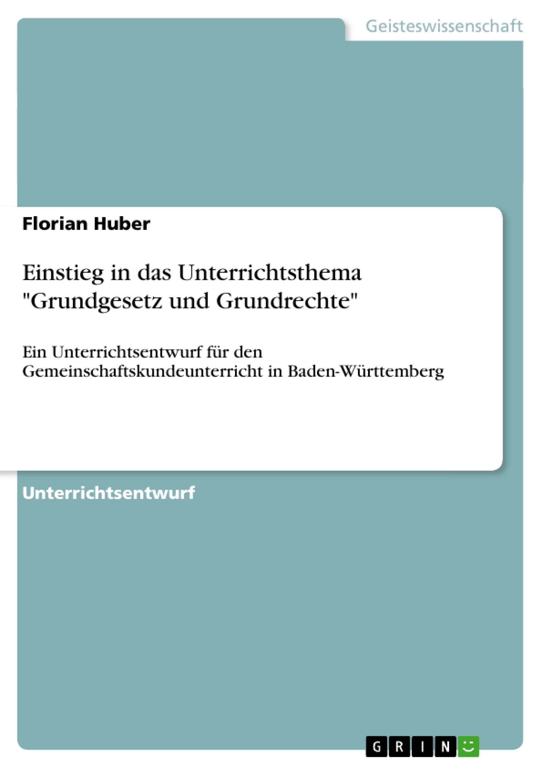"""Titel: Einstieg in das Unterrichtsthema """"Grundgesetz und Grundrechte"""""""