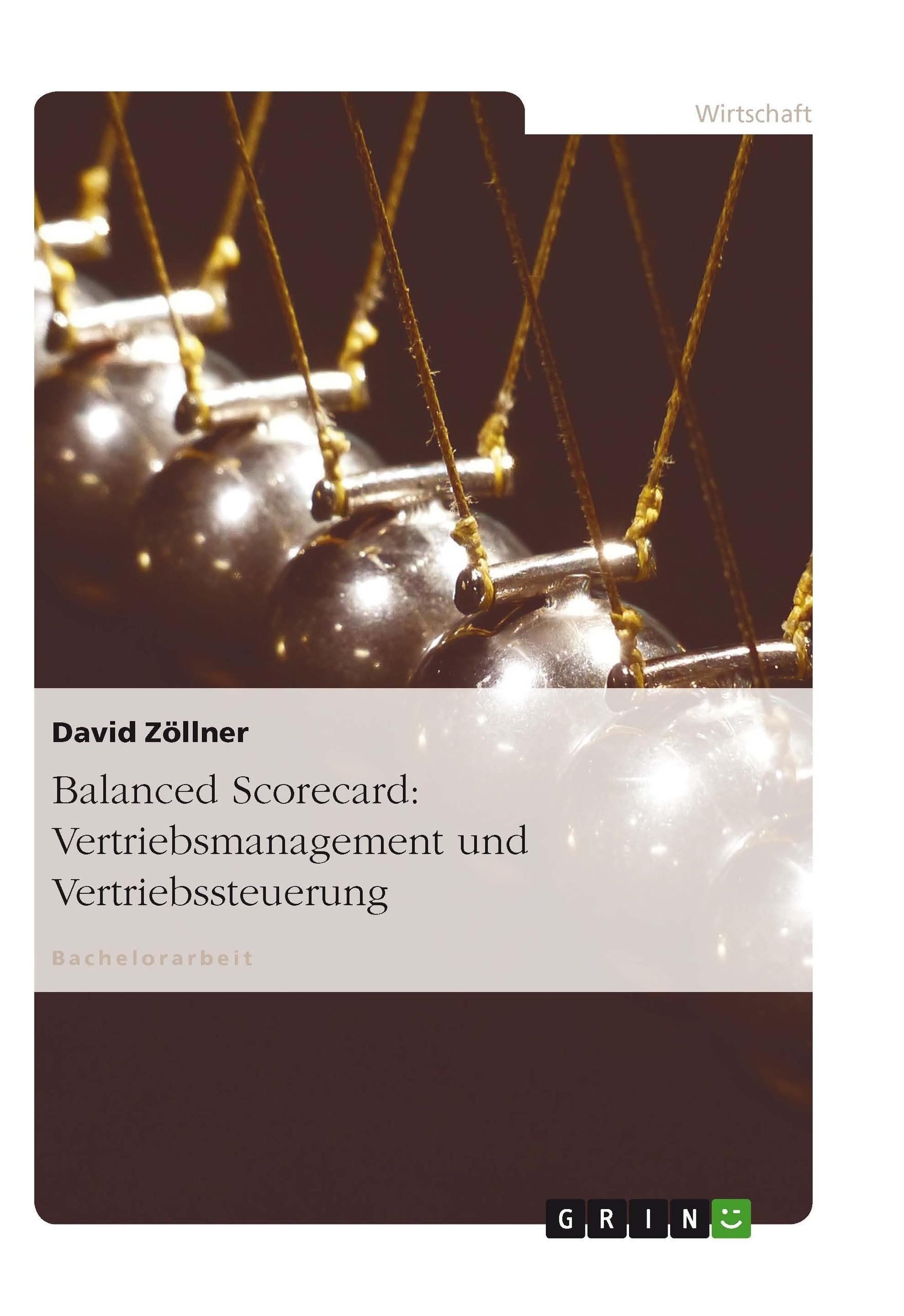 Titel: Balanced Scorecard: Vertriebsmanagement und Vertriebssteuerung