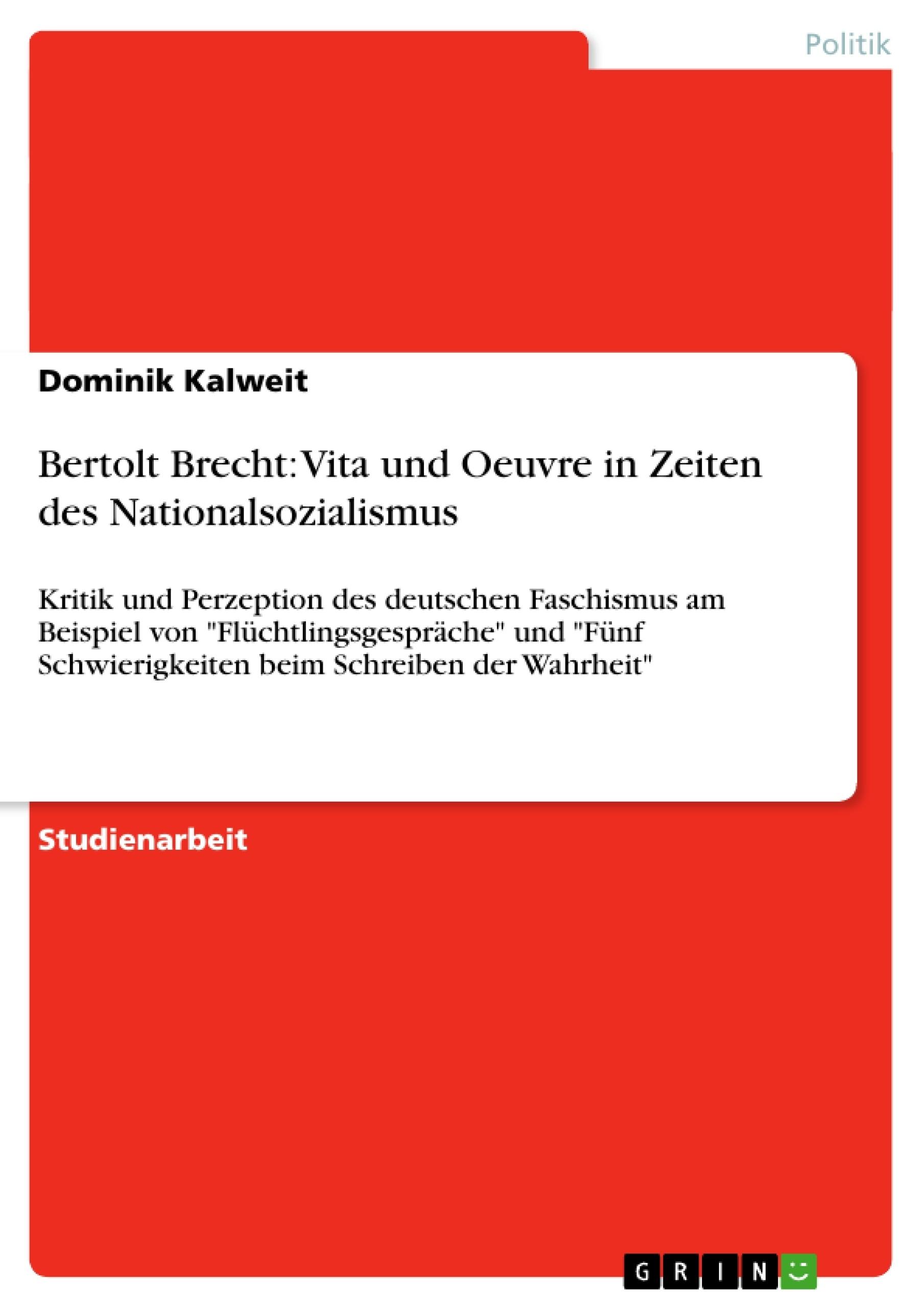Titel: Bertolt Brecht: Vita und Oeuvre in Zeiten des Nationalsozialismus