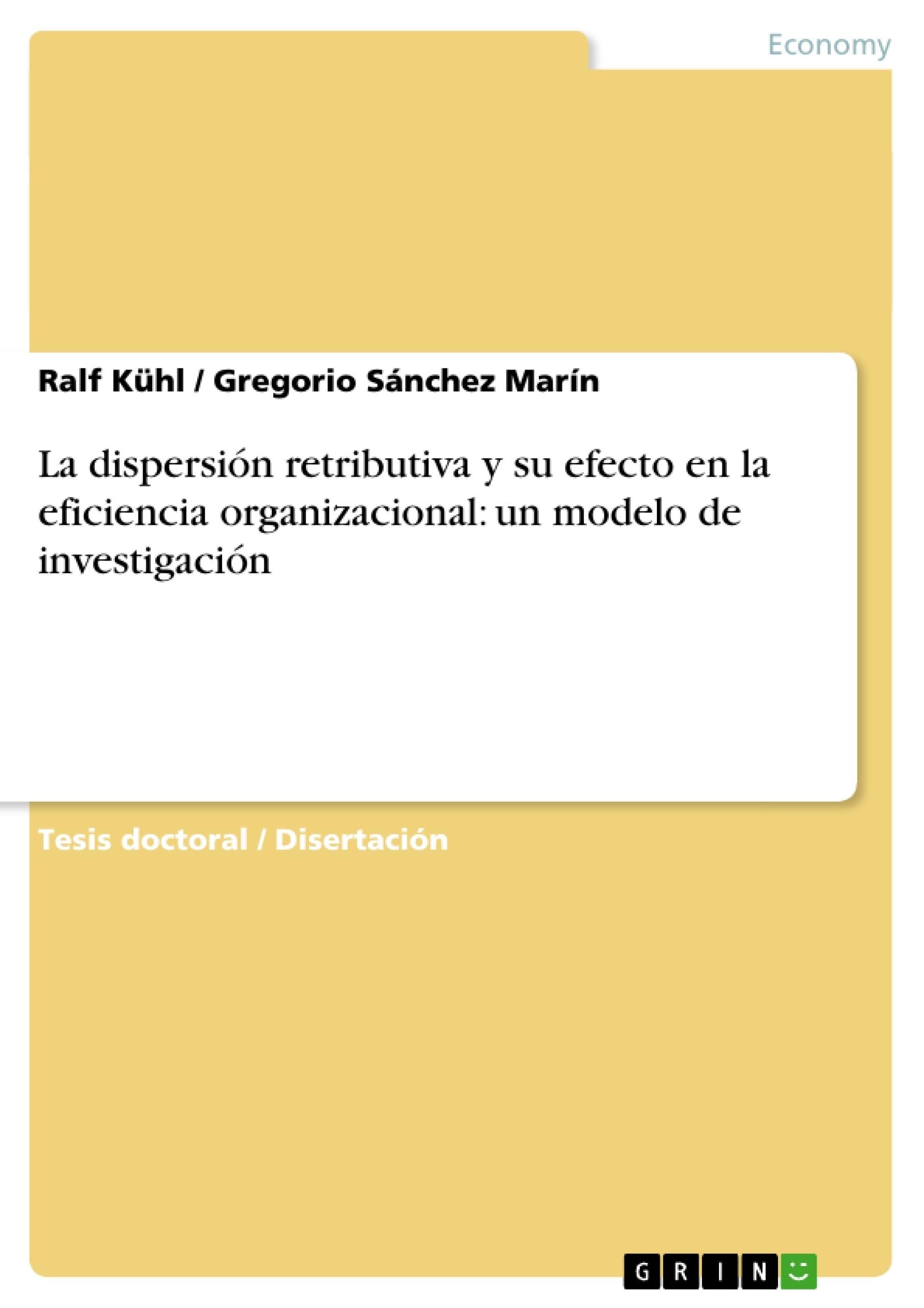 Título: La dispersión retributiva y su efecto en la eficiencia organizacional: un modelo de investigación
