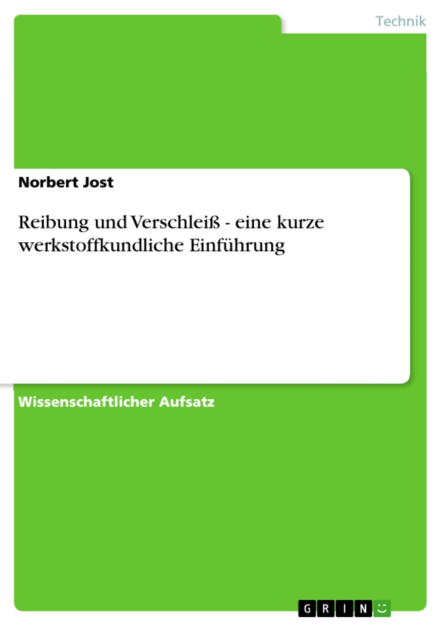 Titel: Reibung und Verschleiß - eine kurze werkstoffkundliche Einführung