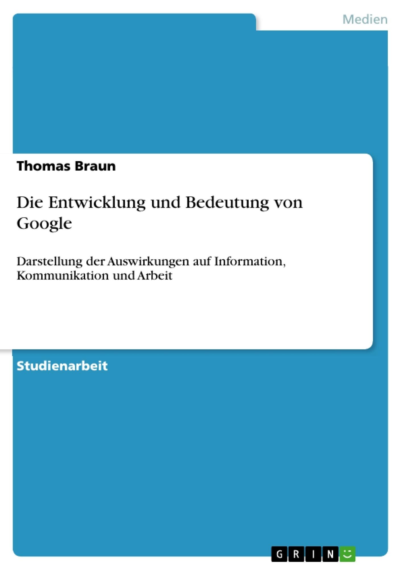 Titel: Die Entwicklung und Bedeutung von Google