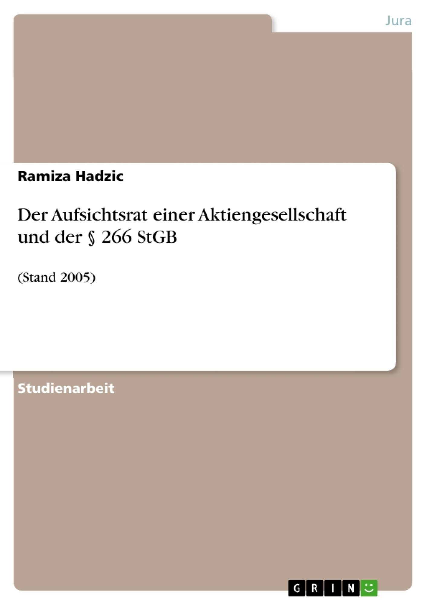 Titel: Der Aufsichtsrat einer Aktiengesellschaft und der § 266 StGB