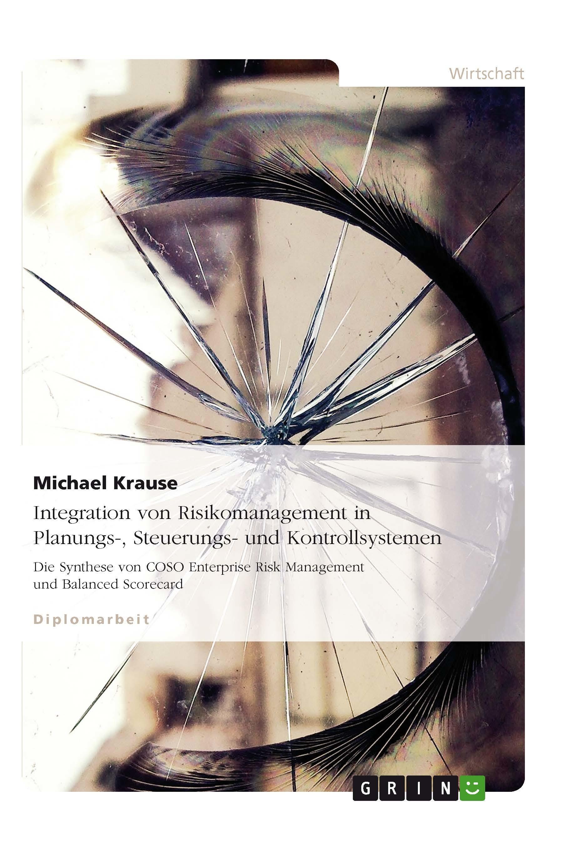 Titel: Integration von Risikomanagement in Planungs-, Steuerungs- und Kontrollsystemen