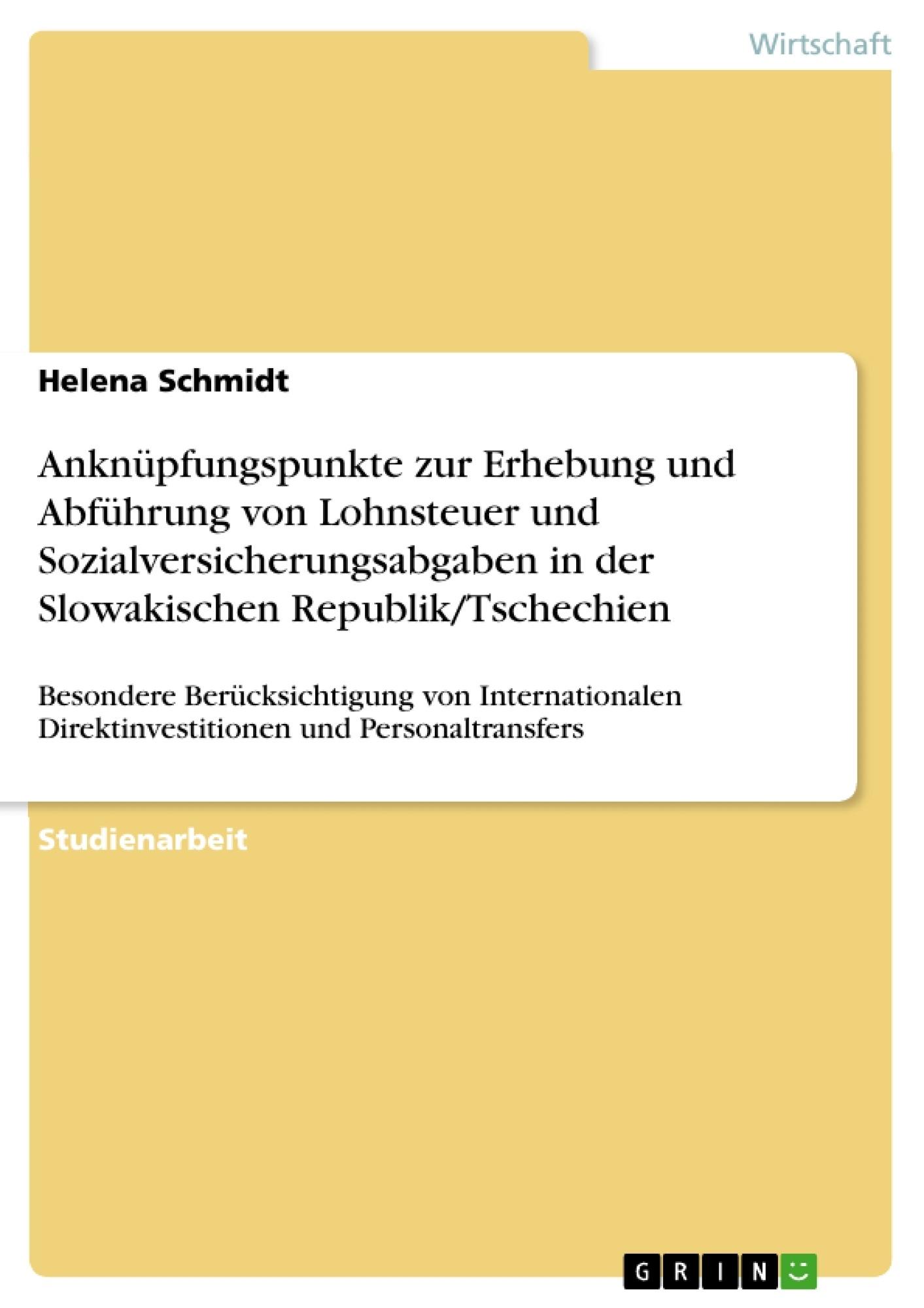 Titel: Anknüpfungspunkte zur Erhebung und Abführung von Lohnsteuer und Sozialversicherungsabgaben in der Slowakischen Republik/Tschechien
