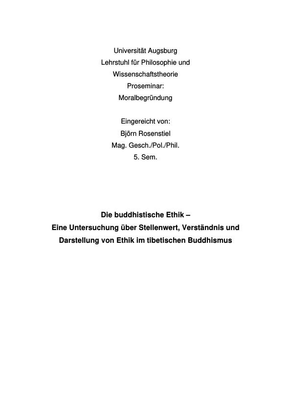 Titel: Die buddhistische Ethik – Eine Untersuchung über Stellenwert, Verständnis und Darstellung von Ethik im tibetischen Buddhismus