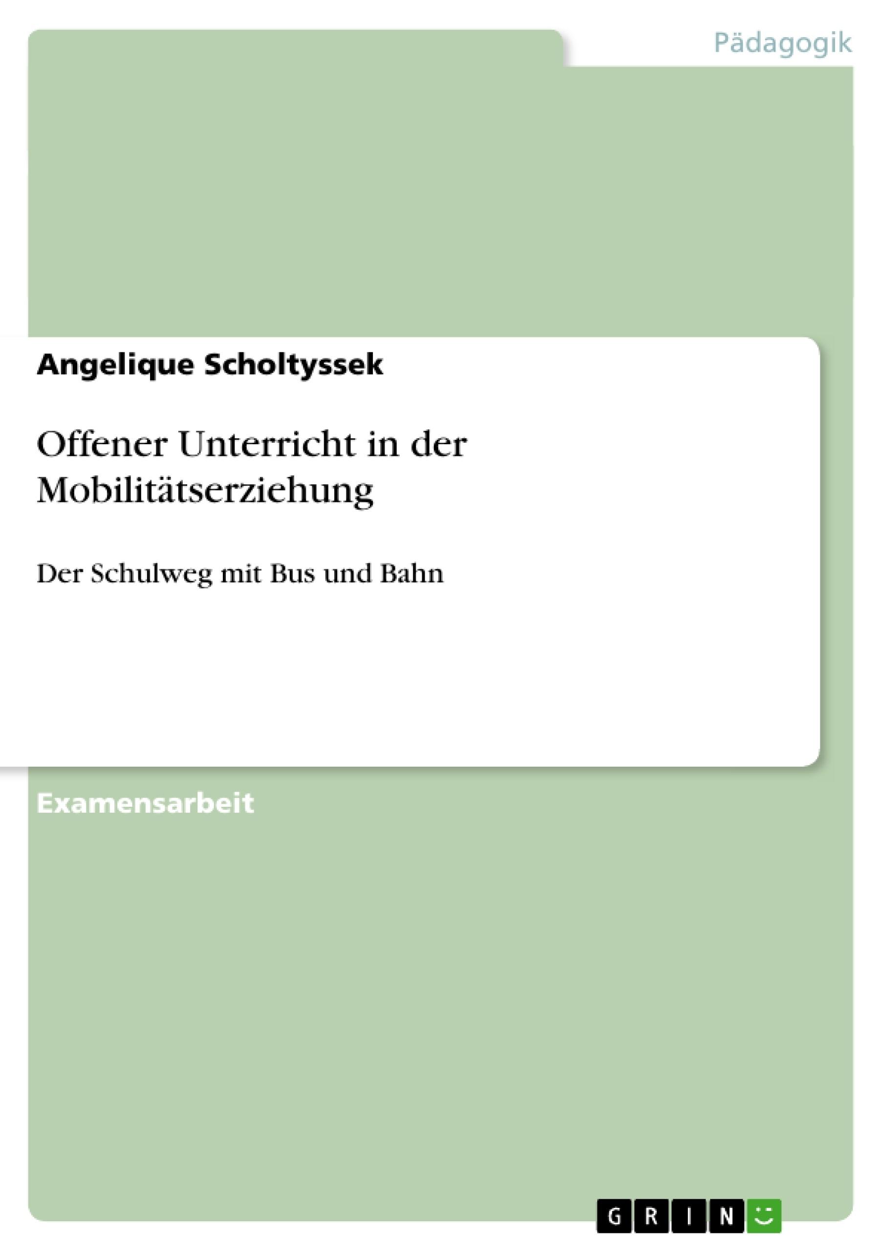Titel: Offener Unterricht in der Mobilitätserziehung