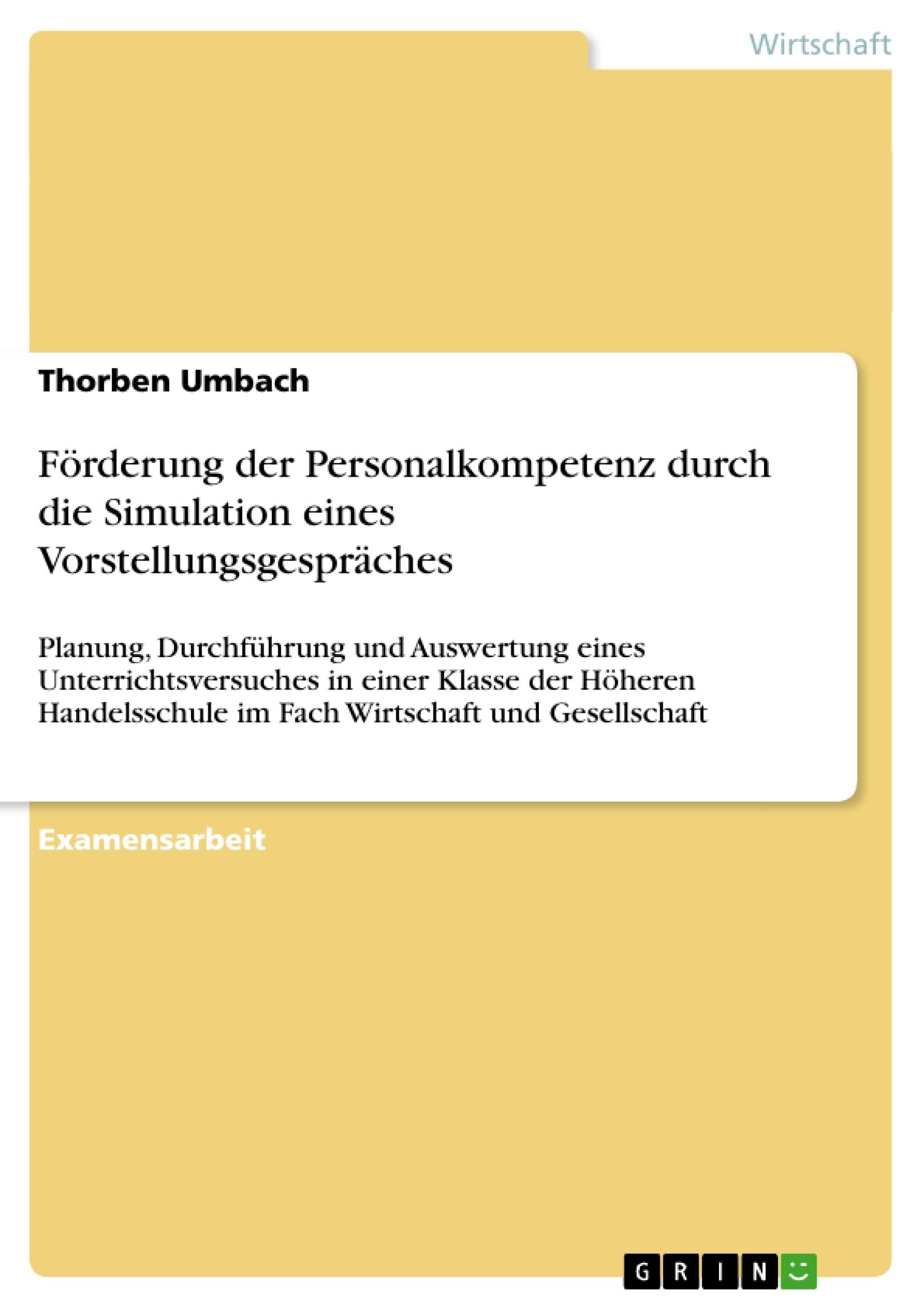 Titel: Förderung der Personalkompetenz durch die Simulation eines Vorstellungsgespräches