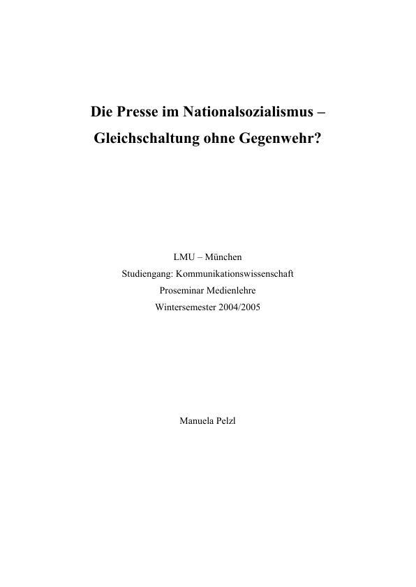 Titel: Die Presse im Nationalsozialismus – Gleichschaltung ohne Gegenwehr?