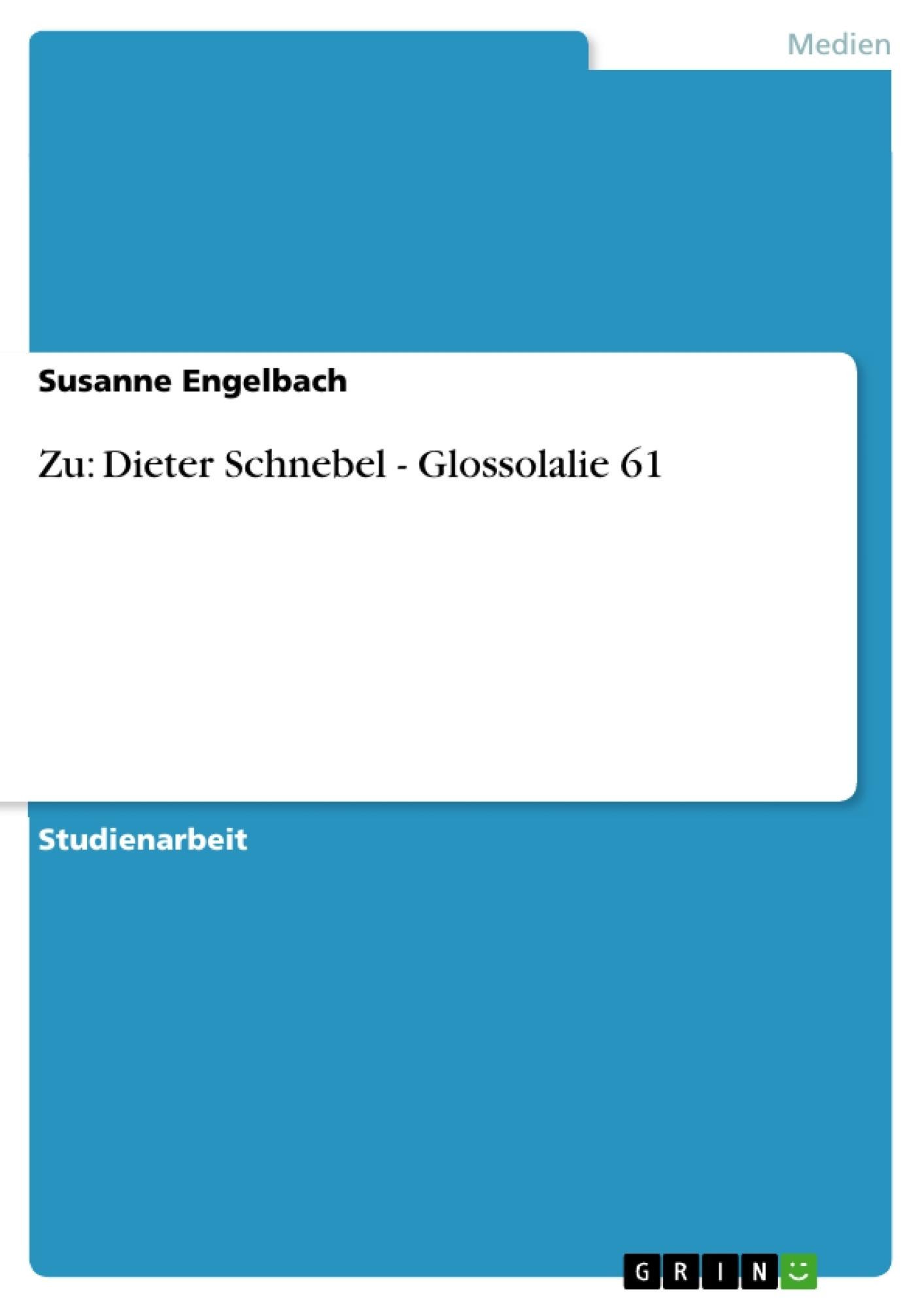 Titel: Zu: Dieter Schnebel - Glossolalie 61
