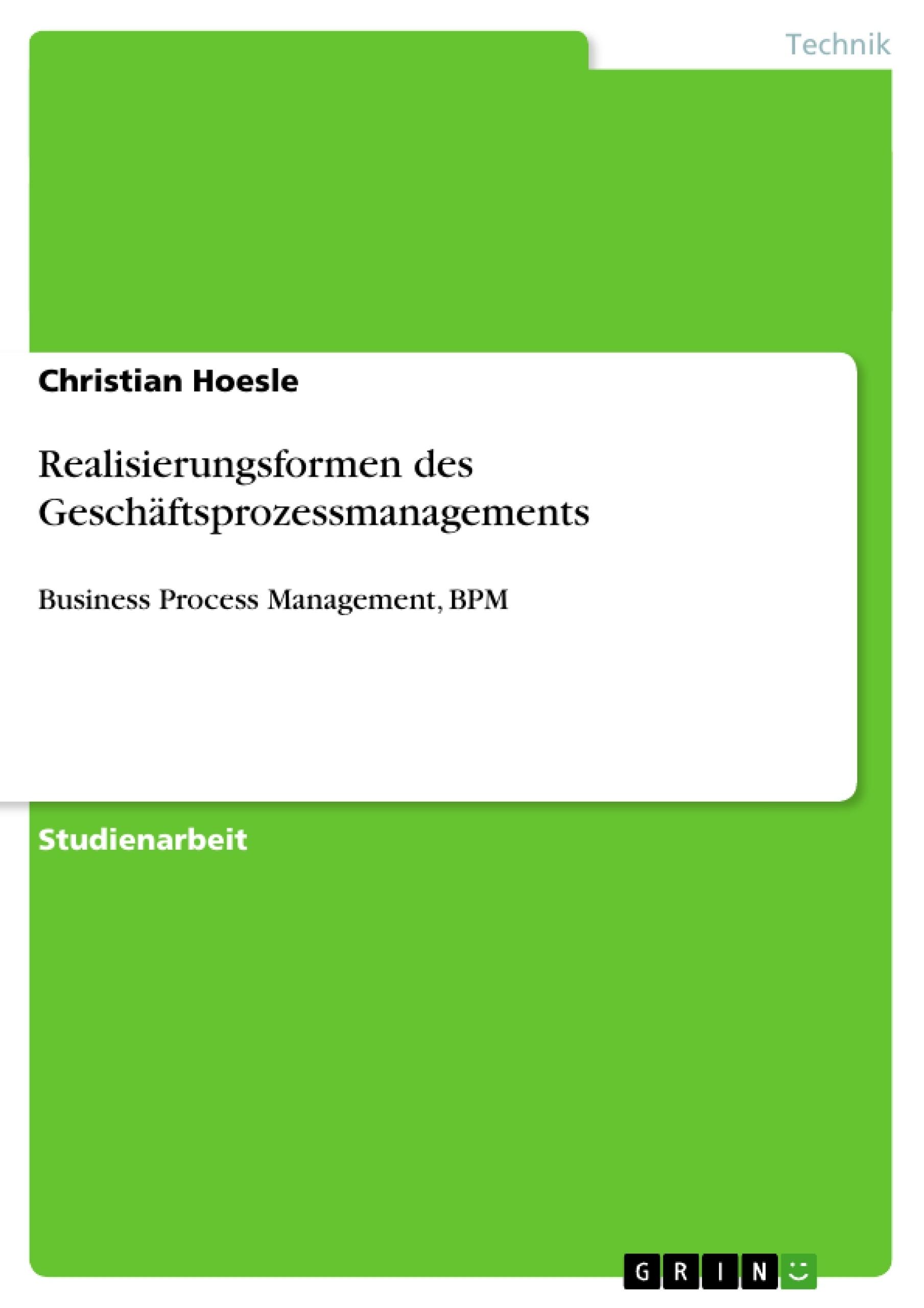 Titel: Realisierungsformen des Geschäftsprozessmanagements