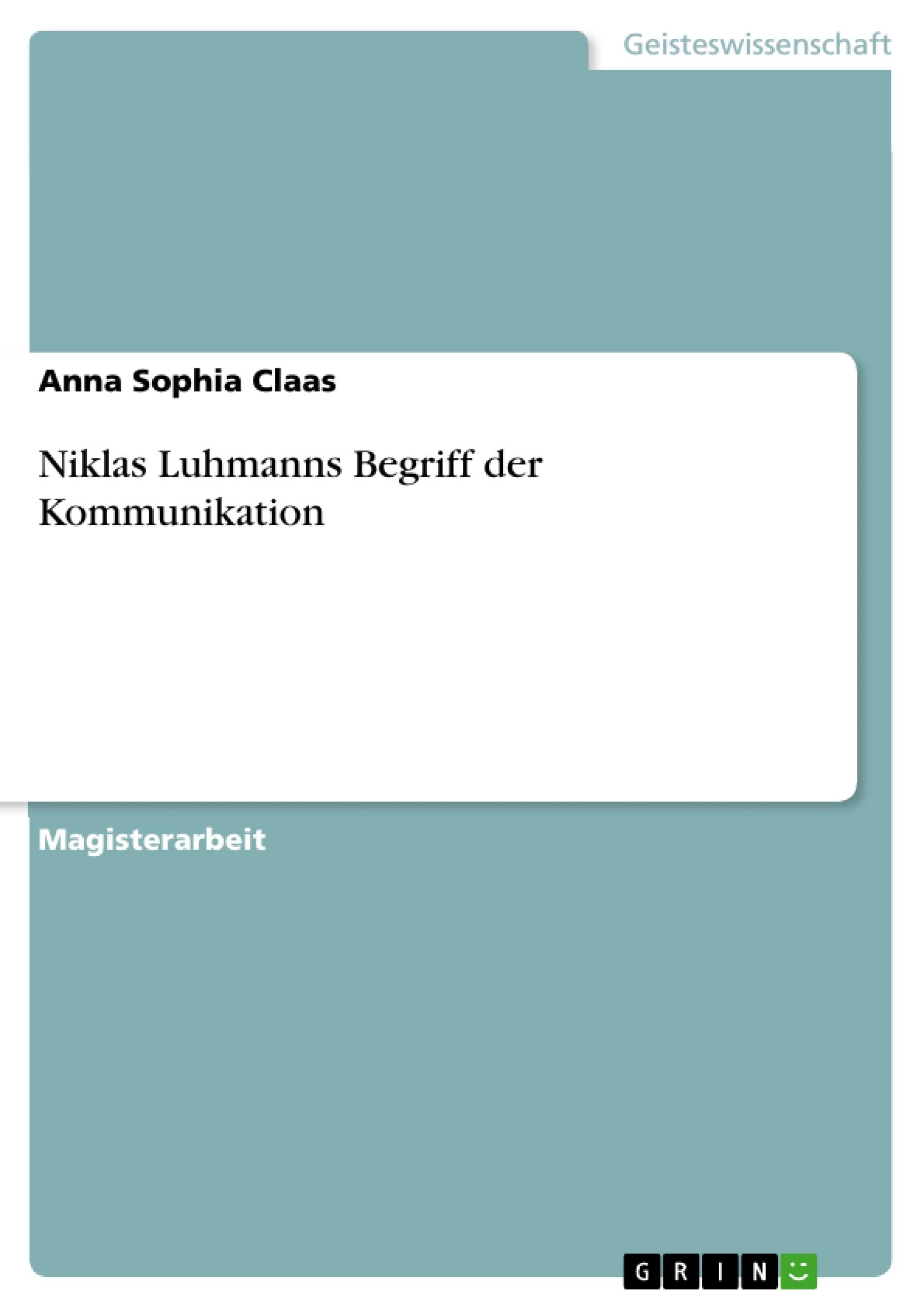 Titel: Niklas Luhmanns Begriff der Kommunikation