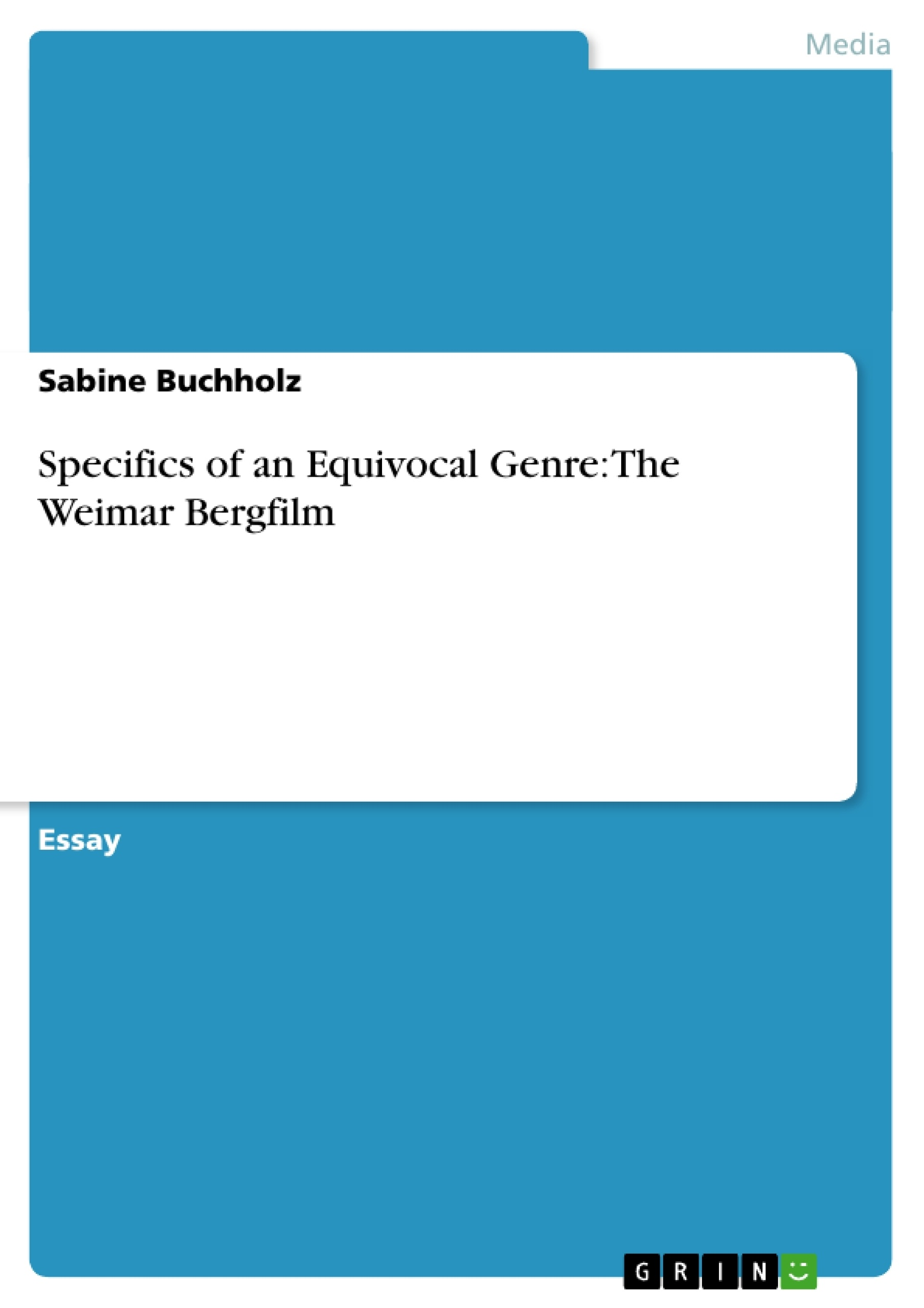 Title: Specifics of an Equivocal Genre: The Weimar Bergfilm