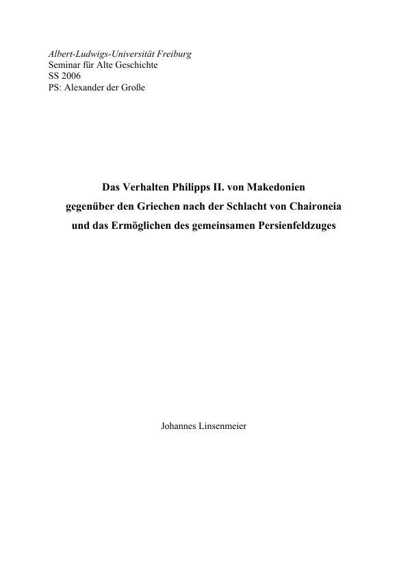 Titel: Das Verhalten Philipps II. von Makedonien gegenüber den Griechen nach der Schlacht von Chaironeia und das Ermöglichen des gemeinsamen Persienfeldzuges