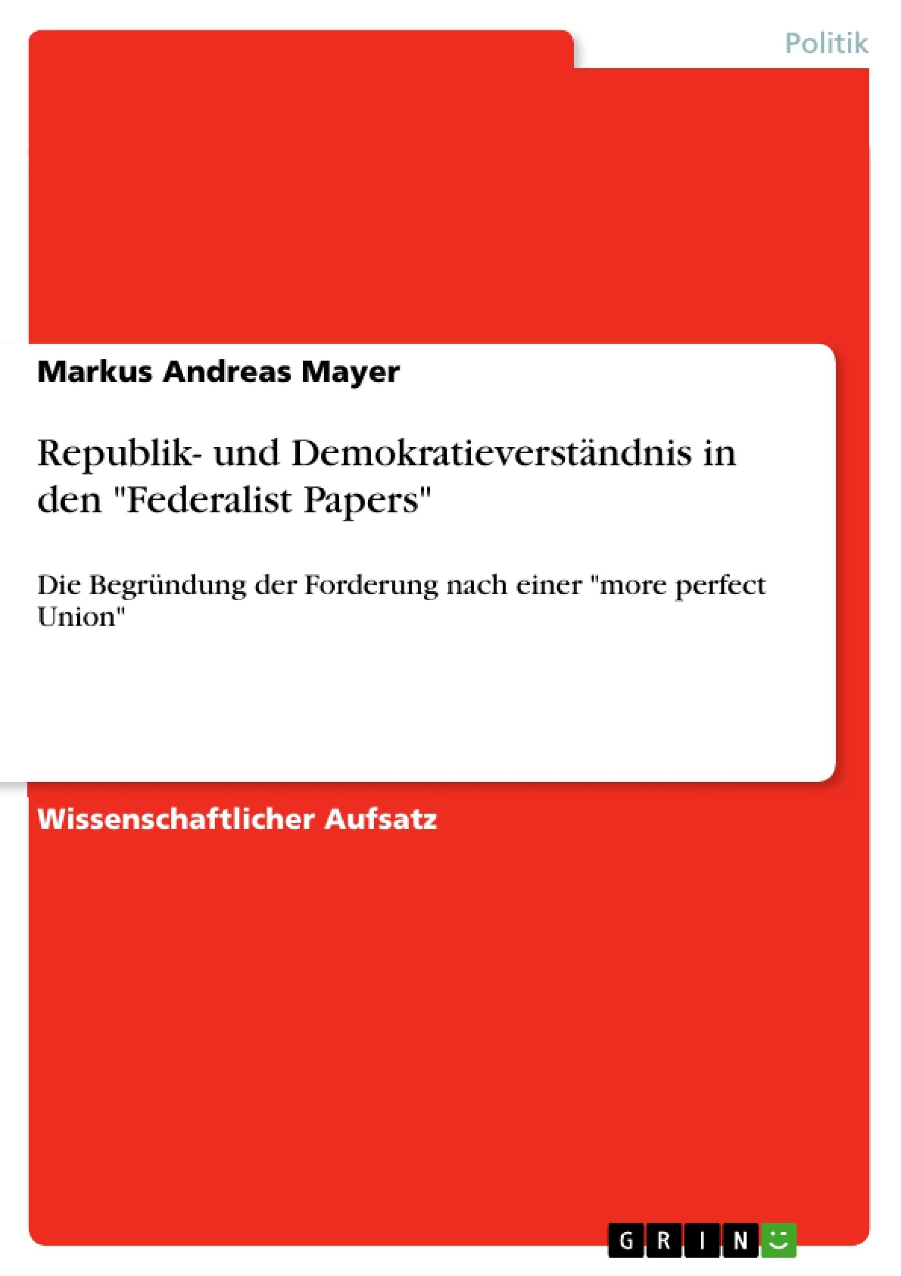 """Titel: Republik- und Demokratieverständnis in den """"Federalist Papers"""""""