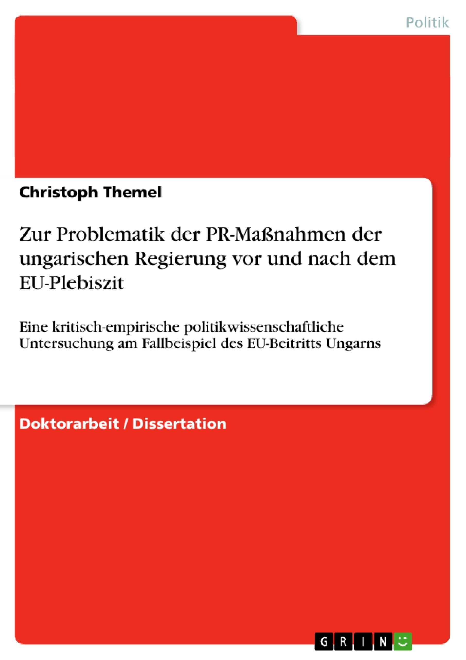 Titel: Zur Problematik der PR-Maßnahmen der ungarischen Regierung vor und nach dem EU-Plebiszit