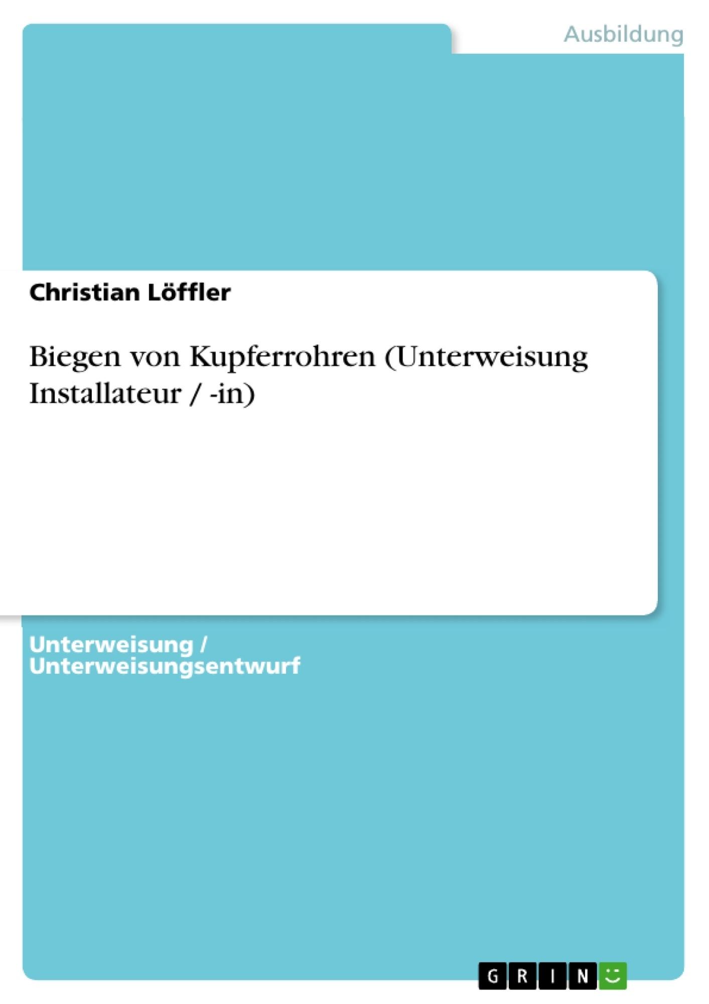 Titel: Biegen von Kupferrohren (Unterweisung Installateur / -in)