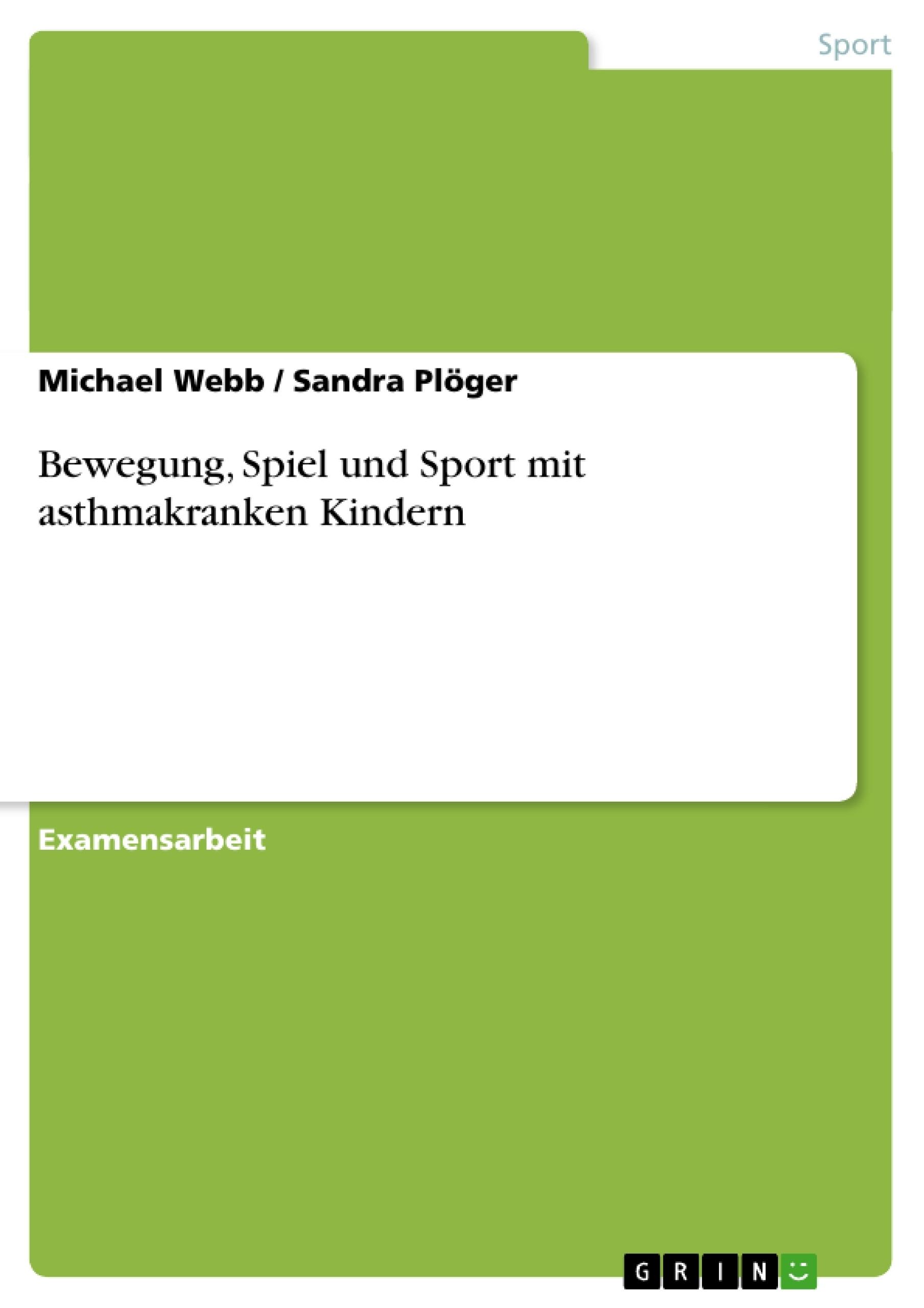 Titel: Bewegung, Spiel und Sport mit asthmakranken Kindern