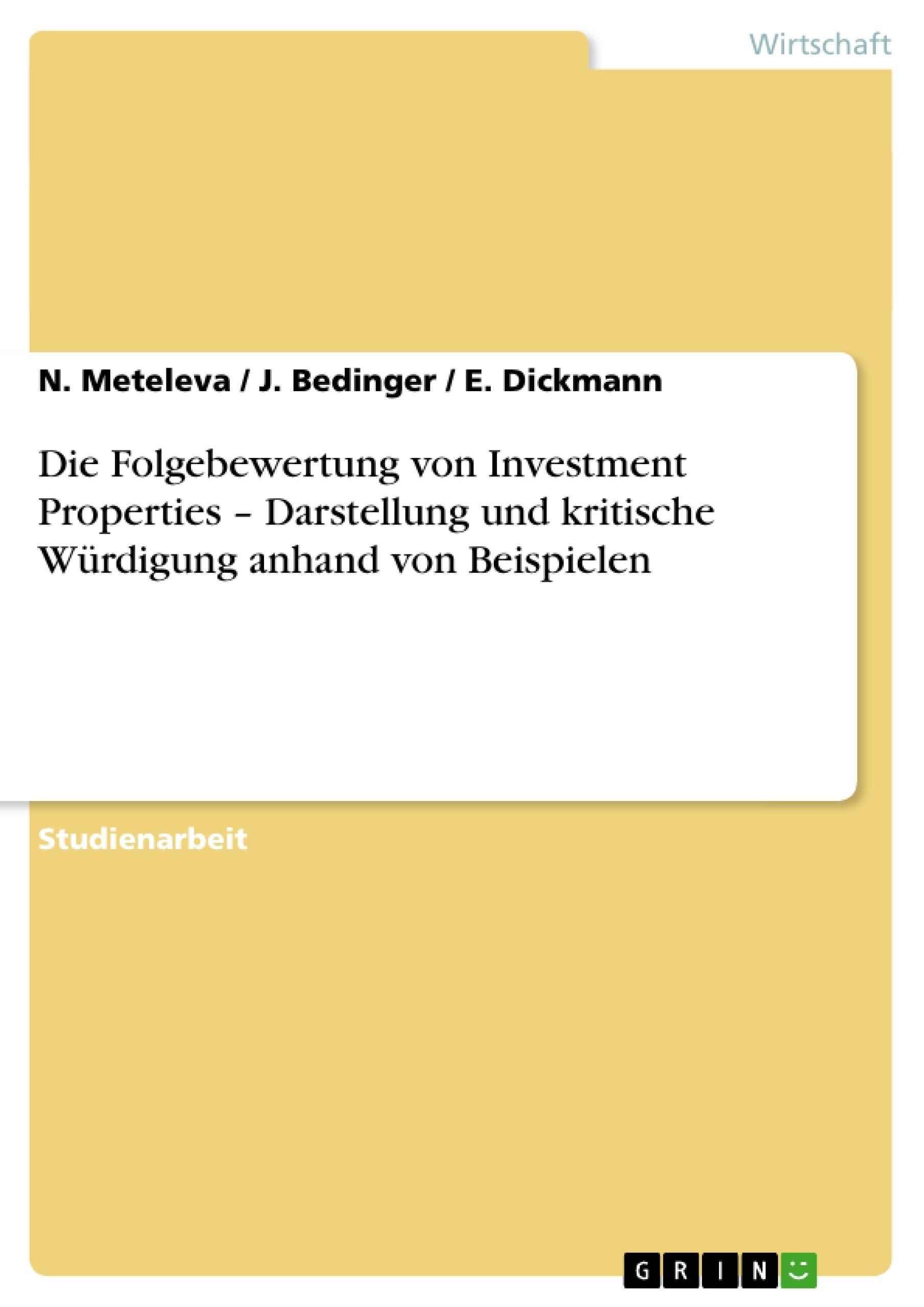 Titel: Die Folgebewertung von Investment Properties – Darstellung und kritische Würdigung anhand von Beispielen
