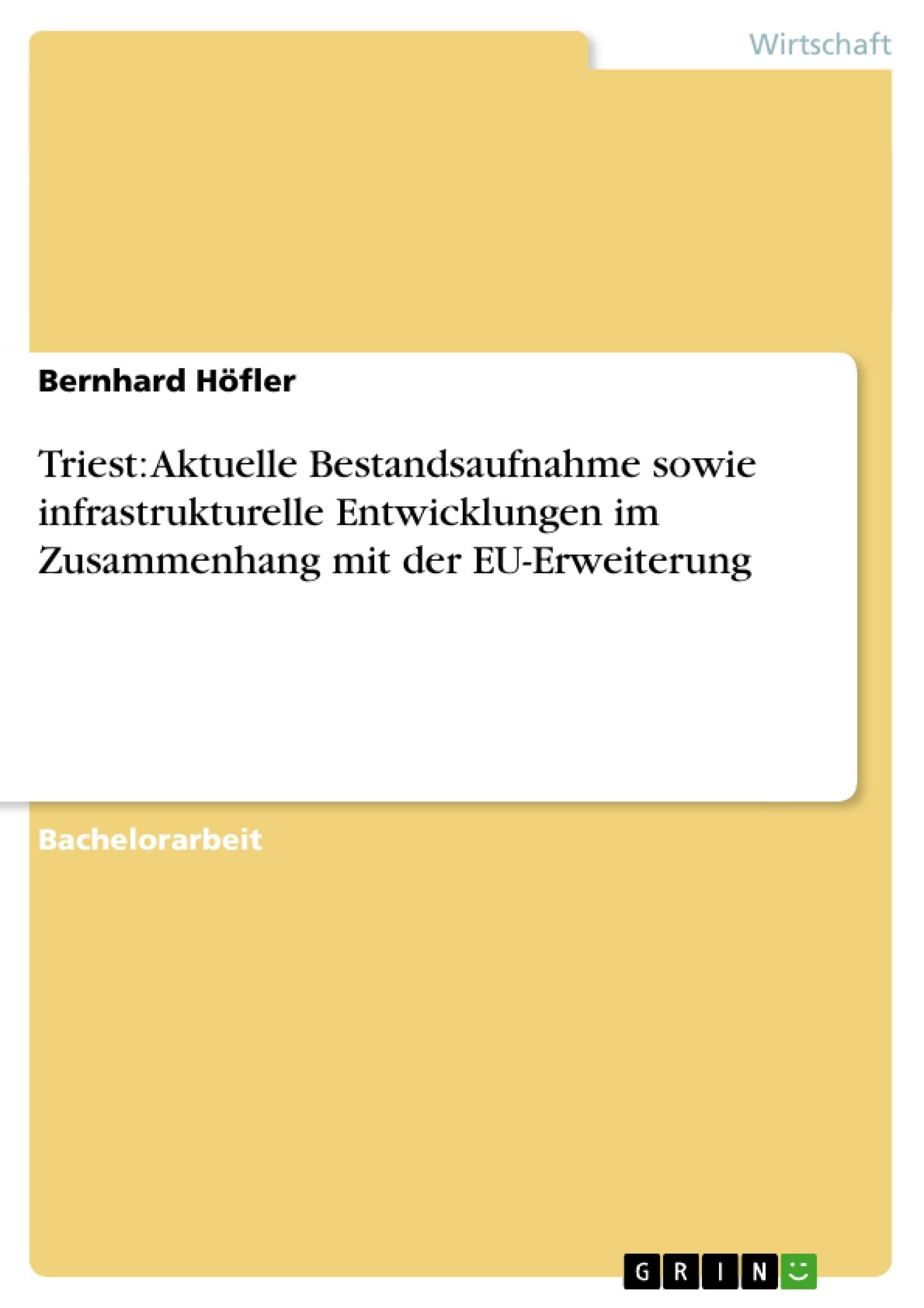 Titel: Triest: Aktuelle Bestandsaufnahme sowie infrastrukturelle Entwicklungen im Zusammenhang mit der EU-Erweiterung