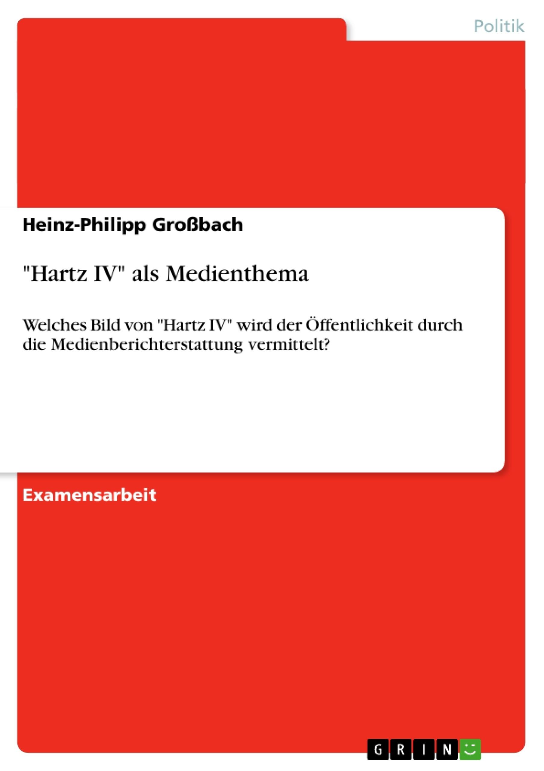 """Titel: """"Hartz IV"""" als Medienthema"""