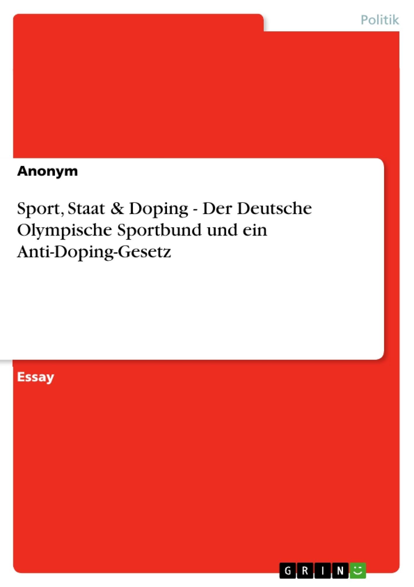Titel: Sport, Staat & Doping - Der Deutsche Olympische Sportbund und ein Anti-Doping-Gesetz