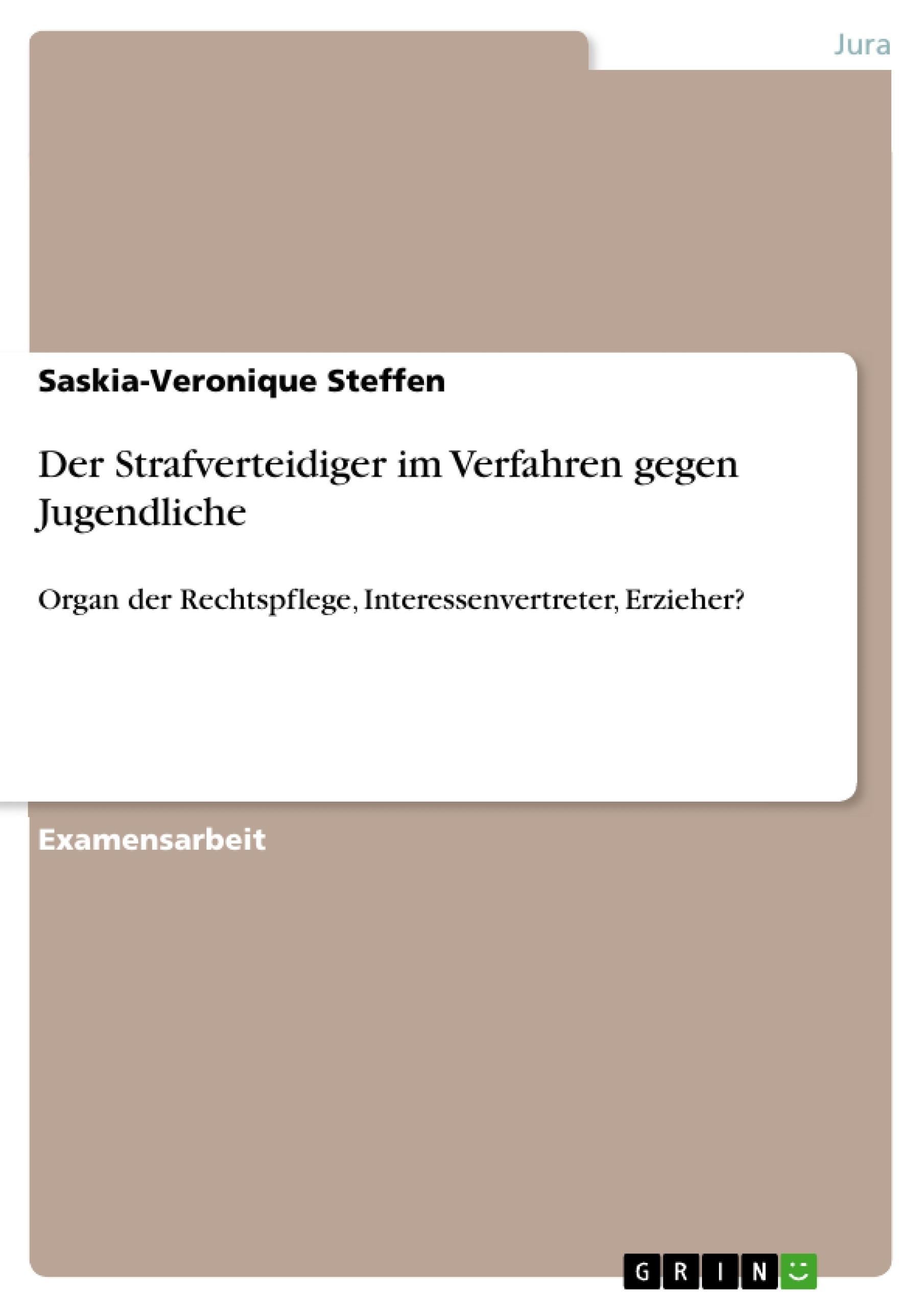 Titel: Der Strafverteidiger im Verfahren gegen Jugendliche
