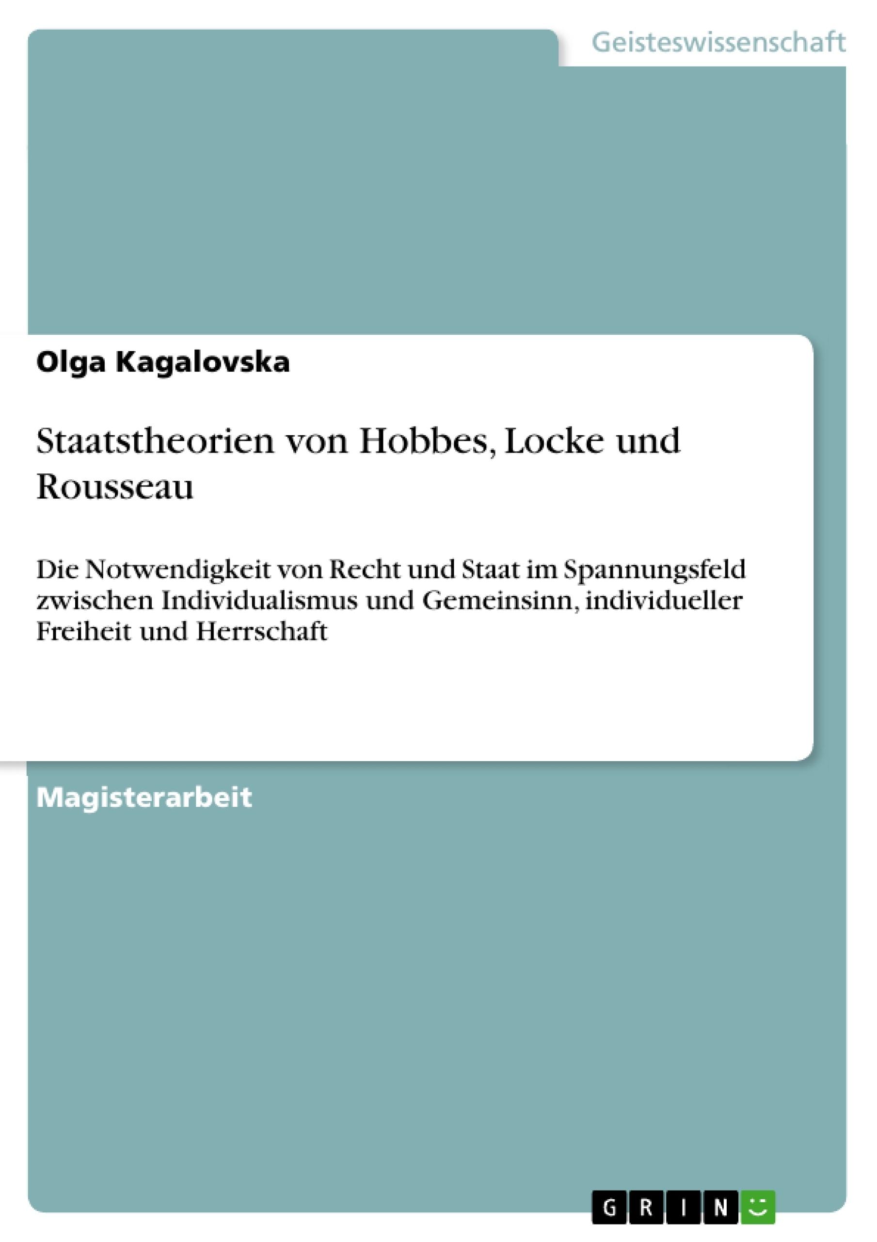 Titel: Staatstheorien von Hobbes, Locke und Rousseau