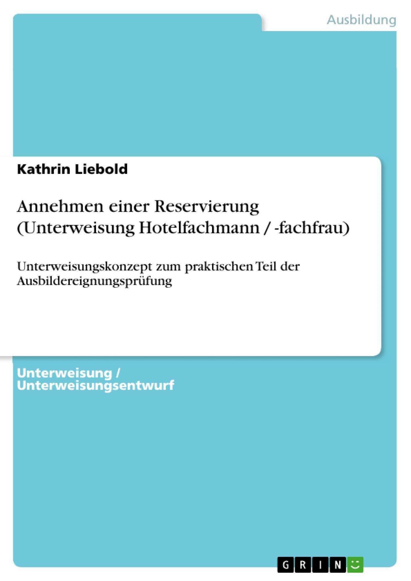 Titel: Annehmen einer Reservierung (Unterweisung Hotelfachmann / -fachfrau)