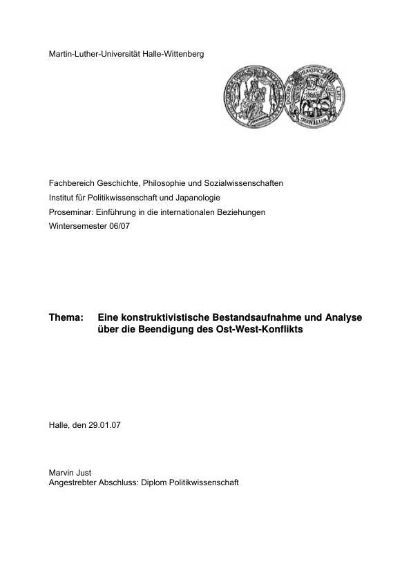 Titel: Eine konstruktivistische Bestandsaufnahme und Analyse über die Beendigung des Ost-West-Konflikts