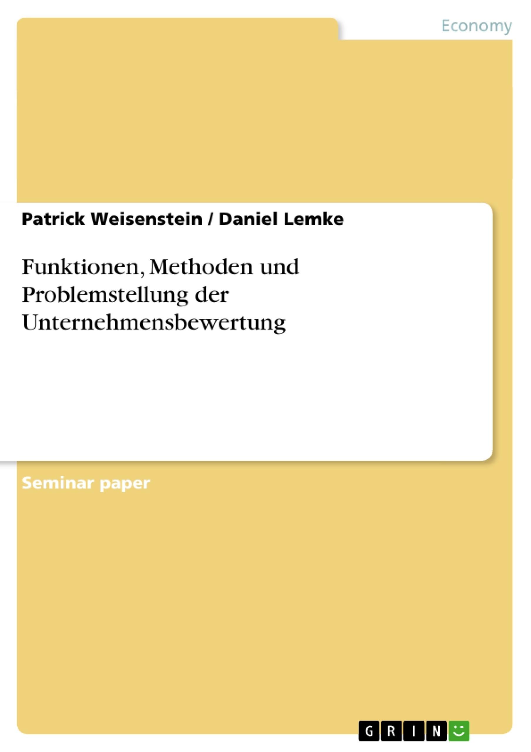 Title: Funktionen, Methoden und Problemstellung der Unternehmensbewertung