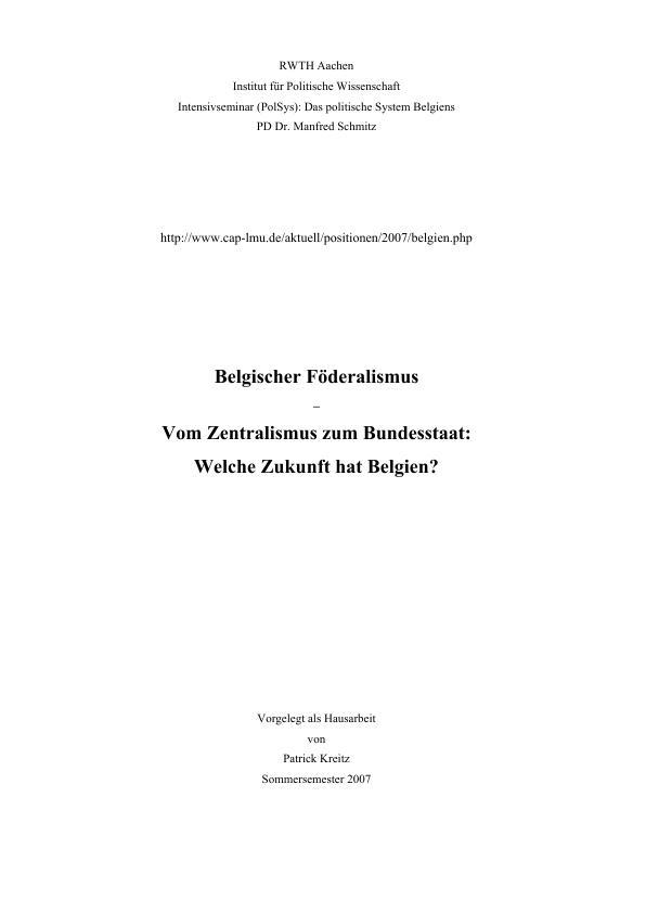 Titel: Belgischer Föderalismus - Vom Zentralismus zum Bundesstaat: Welche Zukunft hat Belgien?