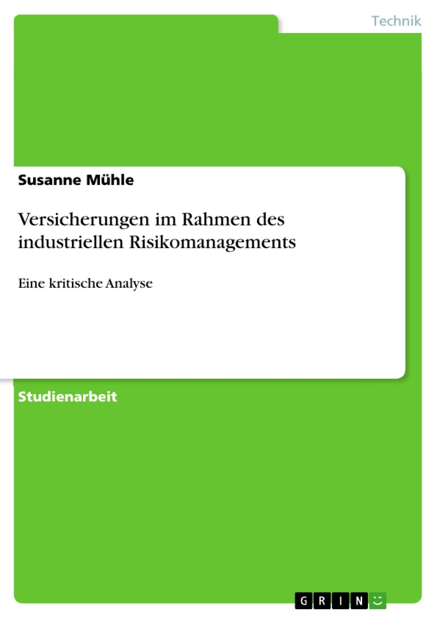 Titel: Versicherungen im Rahmen des industriellen Risikomanagements