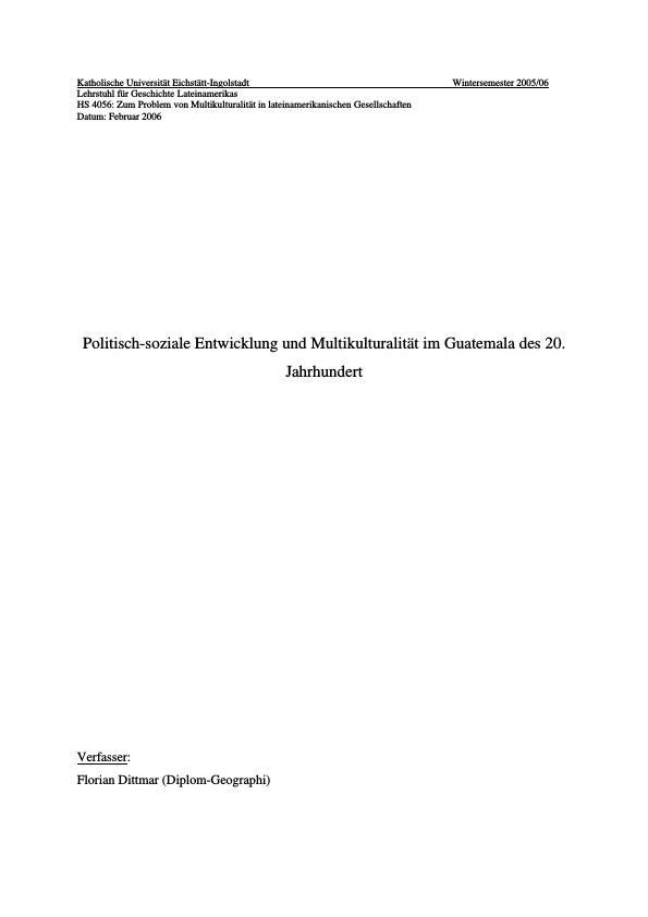 Titel: Politisch-soziale Entwicklung und Multikulturalität im Guatemala des 20. Jahrhundert