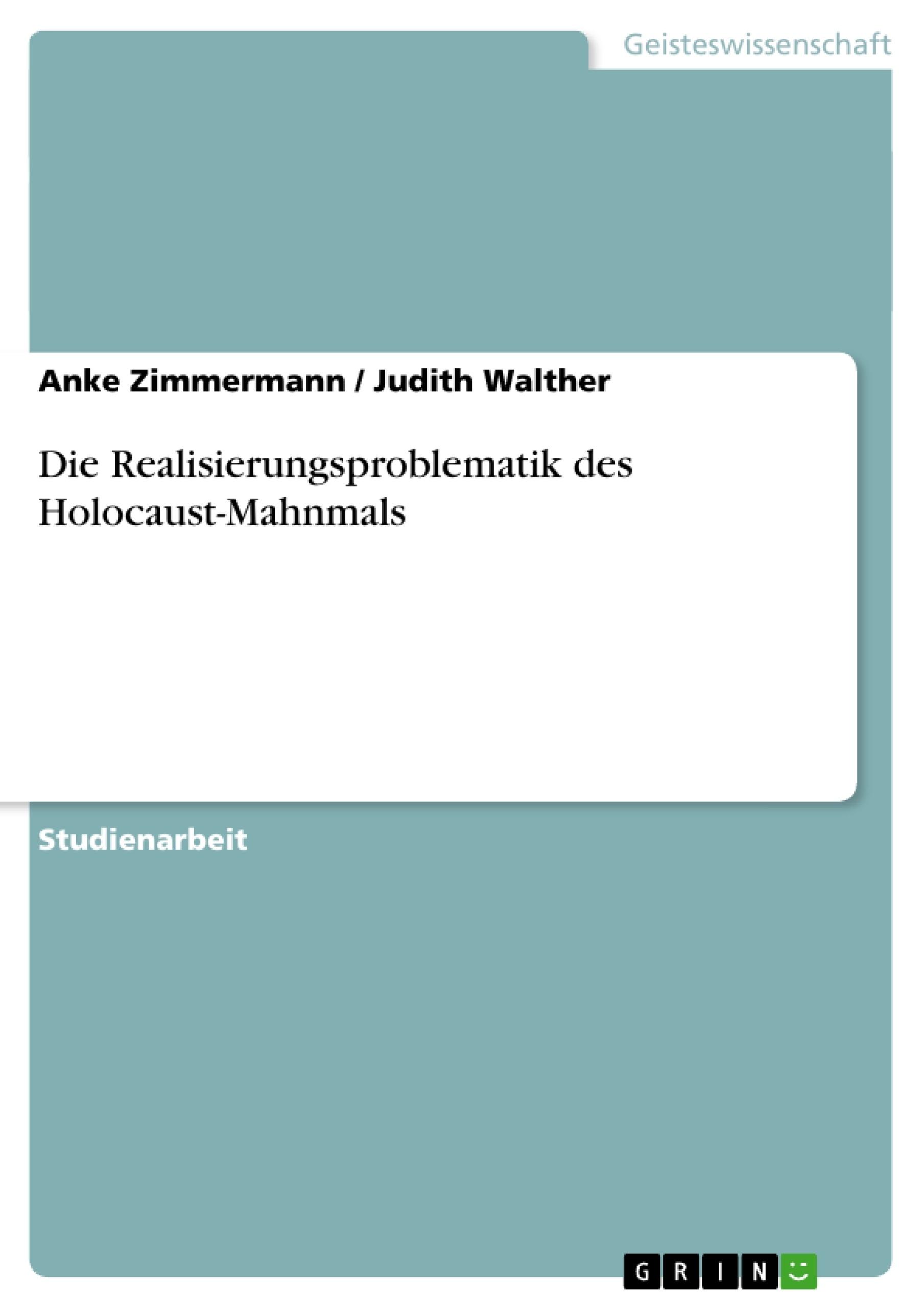 Titel: Die Realisierungsproblematik des Holocaust-Mahnmals