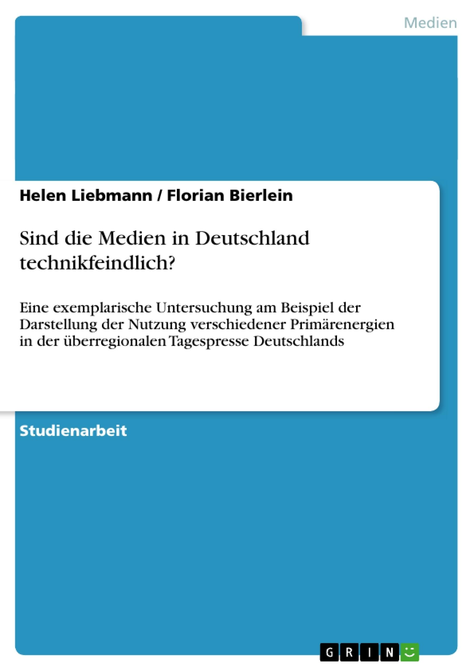 Titel: Sind die Medien in Deutschland technikfeindlich?