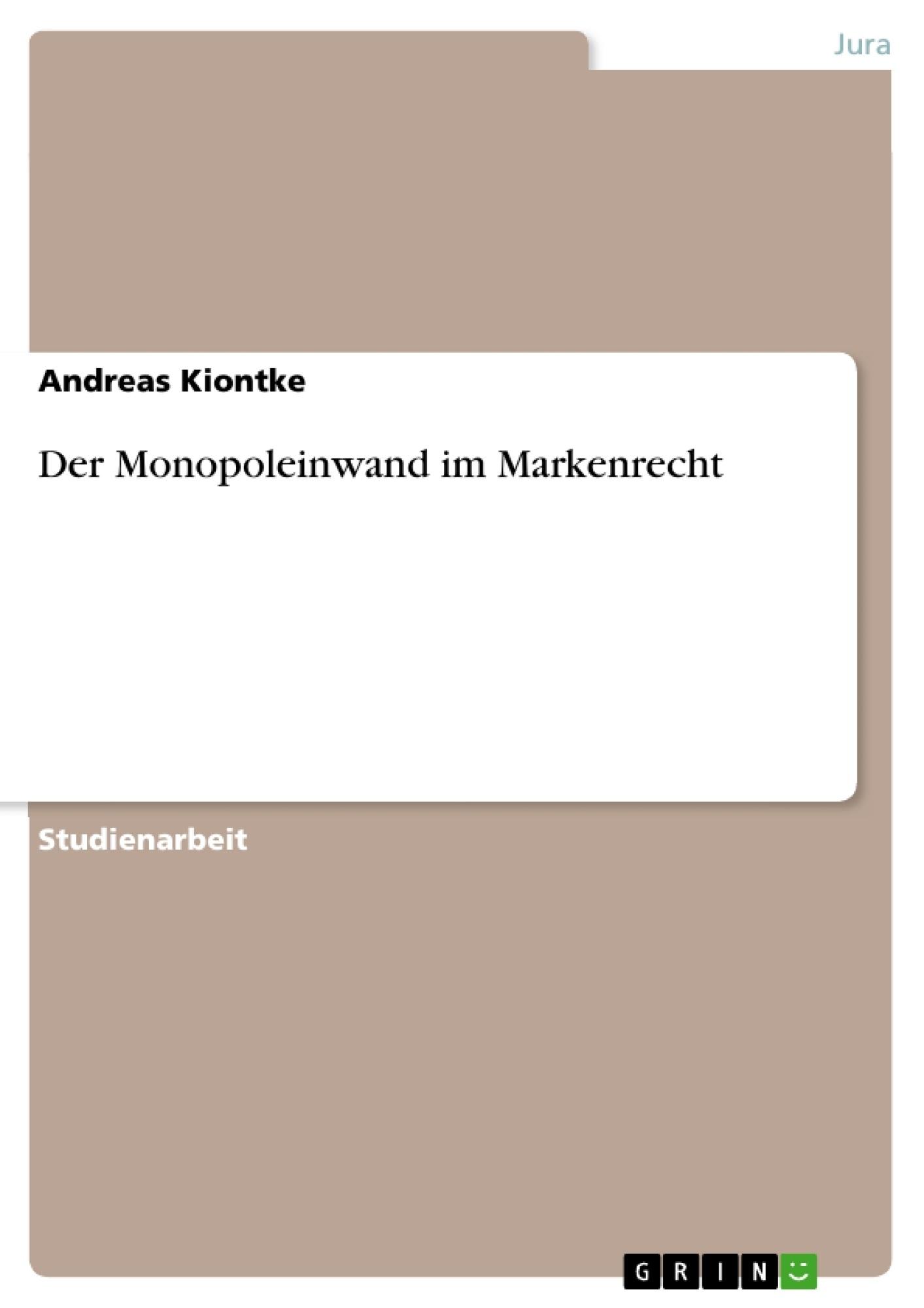 Titel: Der Monopoleinwand im Markenrecht